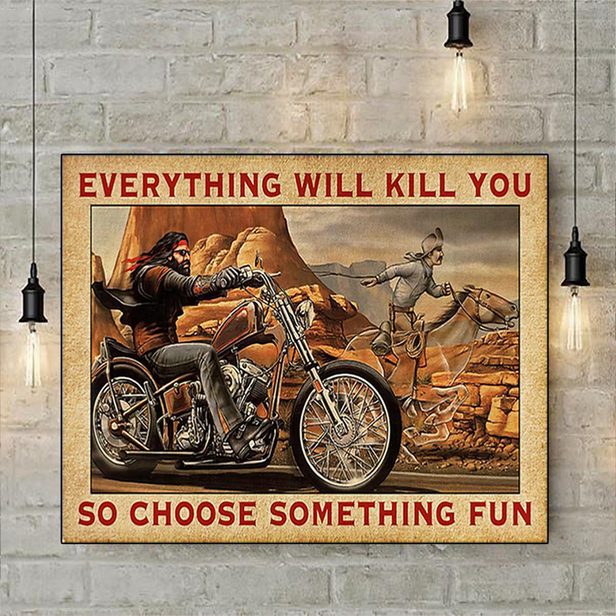 Biker cowboy everything will kill you so choose something fun poster A2