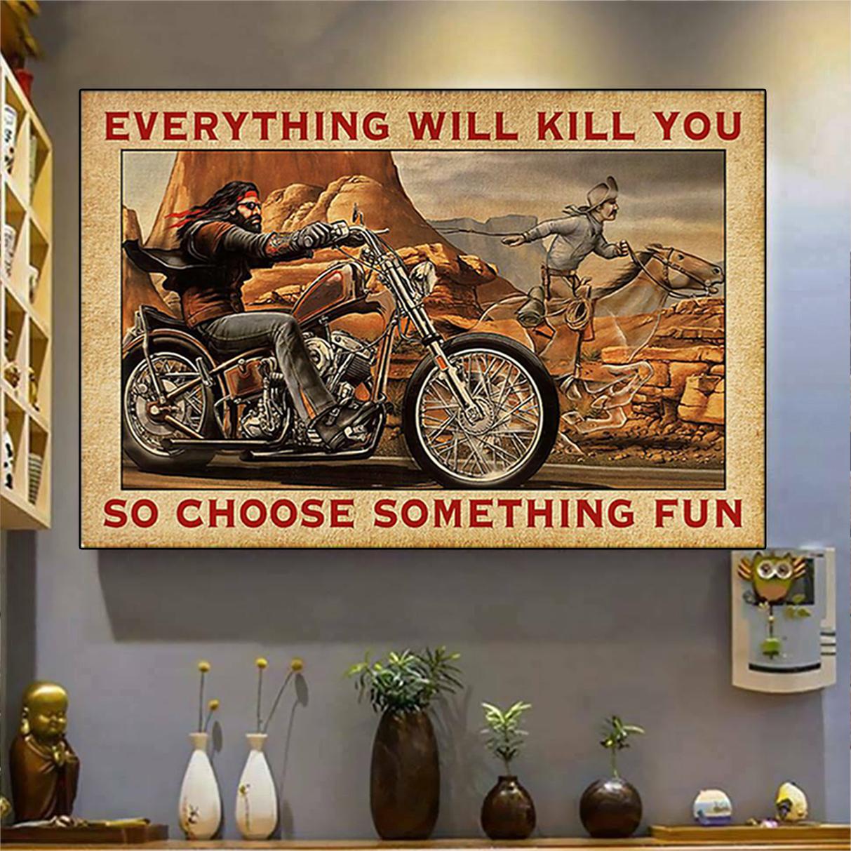 Biker cowboy everything will kill you so choose something fun poster A3