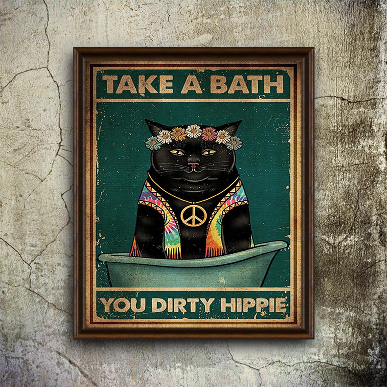 Black cat take a bath you dirty hippie poster A3