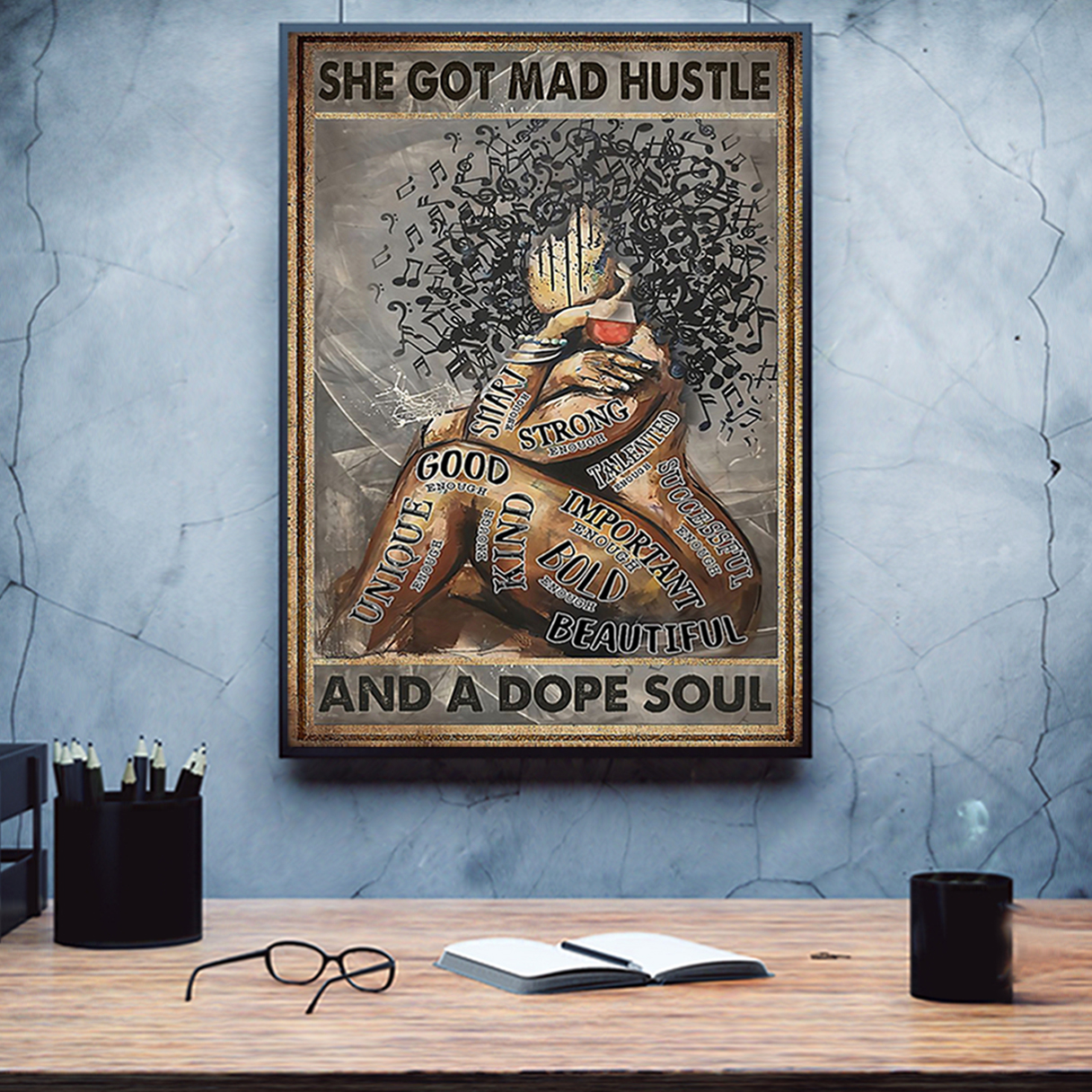 Black woman she got mad hustle and a dope soul poster A3