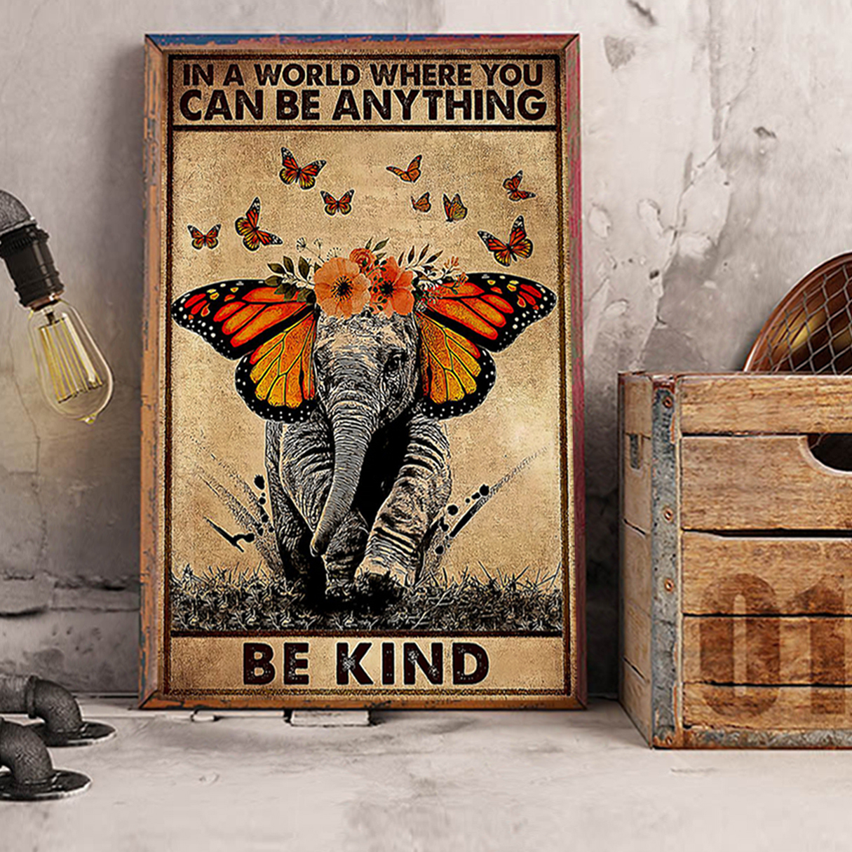 Butterfly elephant in a world where you can be anything be kind poster A1