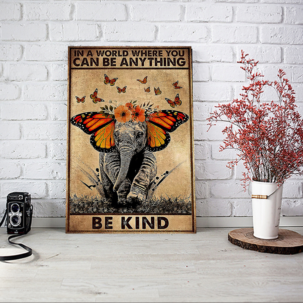 Butterfly elephant in a world where you can be anything be kind poster A2