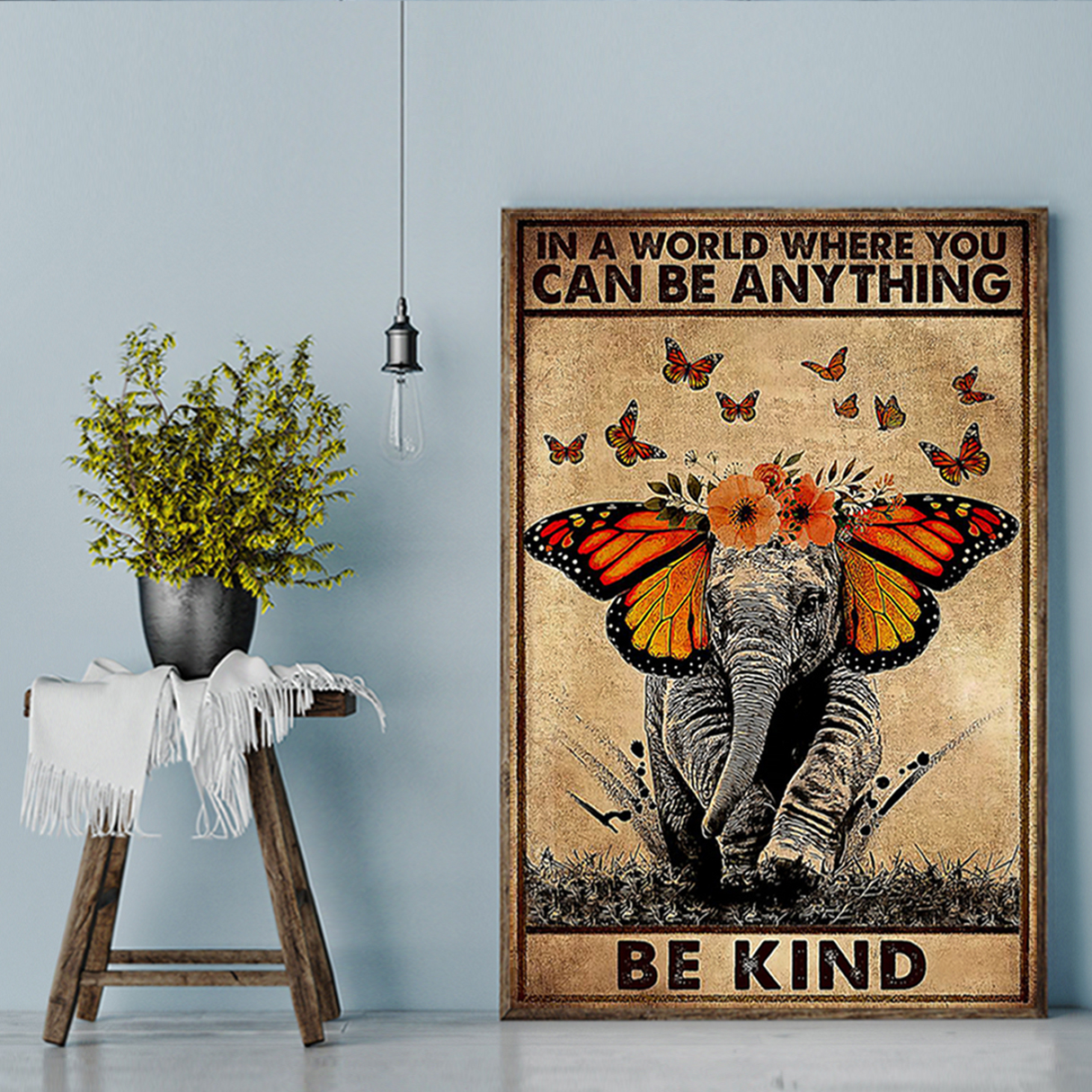 Butterfly elephant in a world where you can be anything be kind poster A3