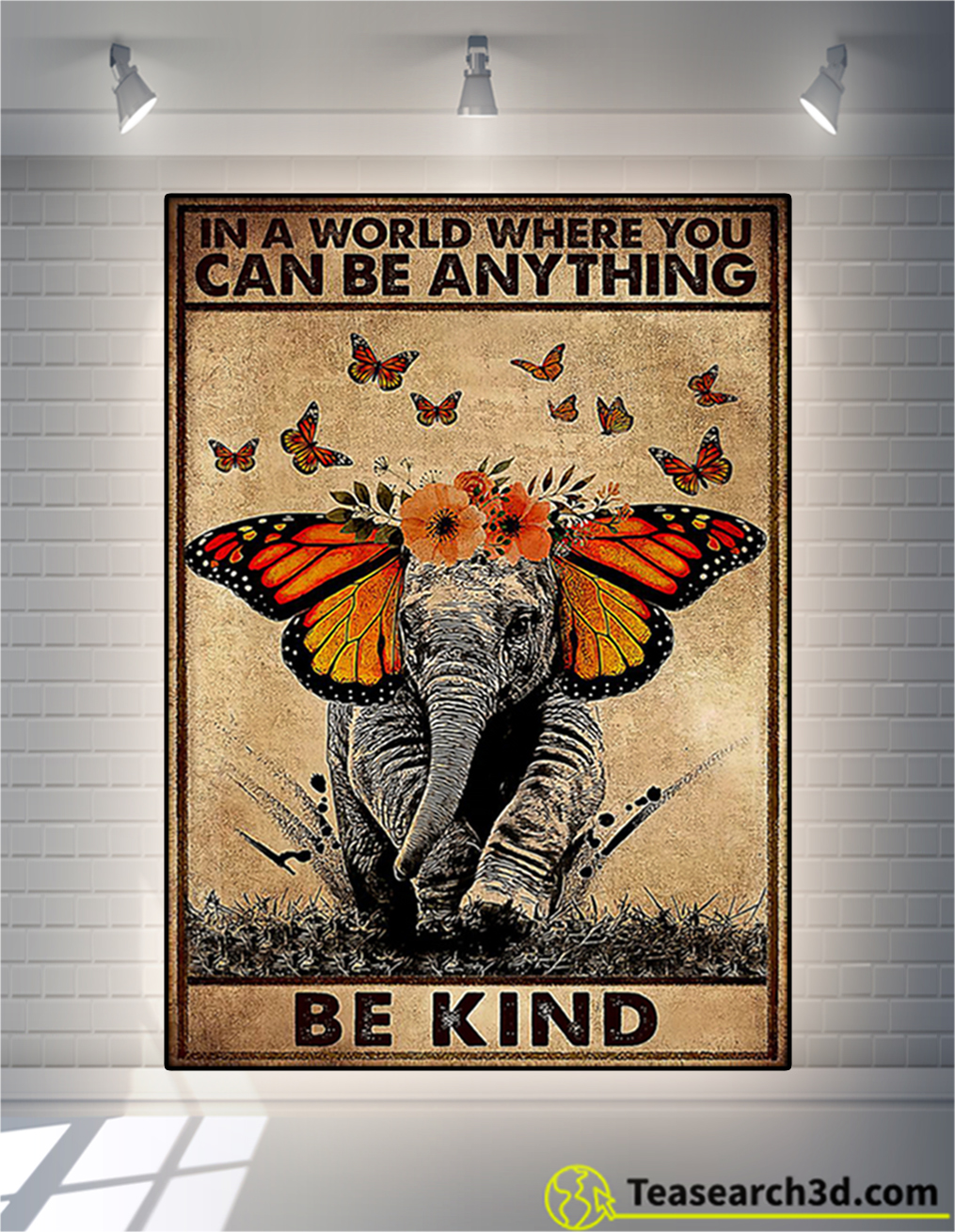 Butterfly elephant in a world where you can be anything be kind poster