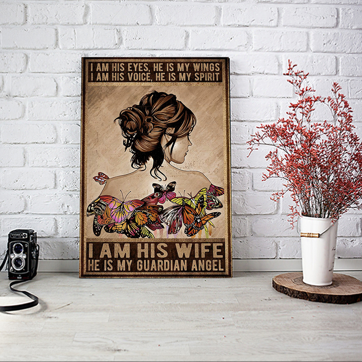 Butterfly girl I am his eyes he is my wings poster A1