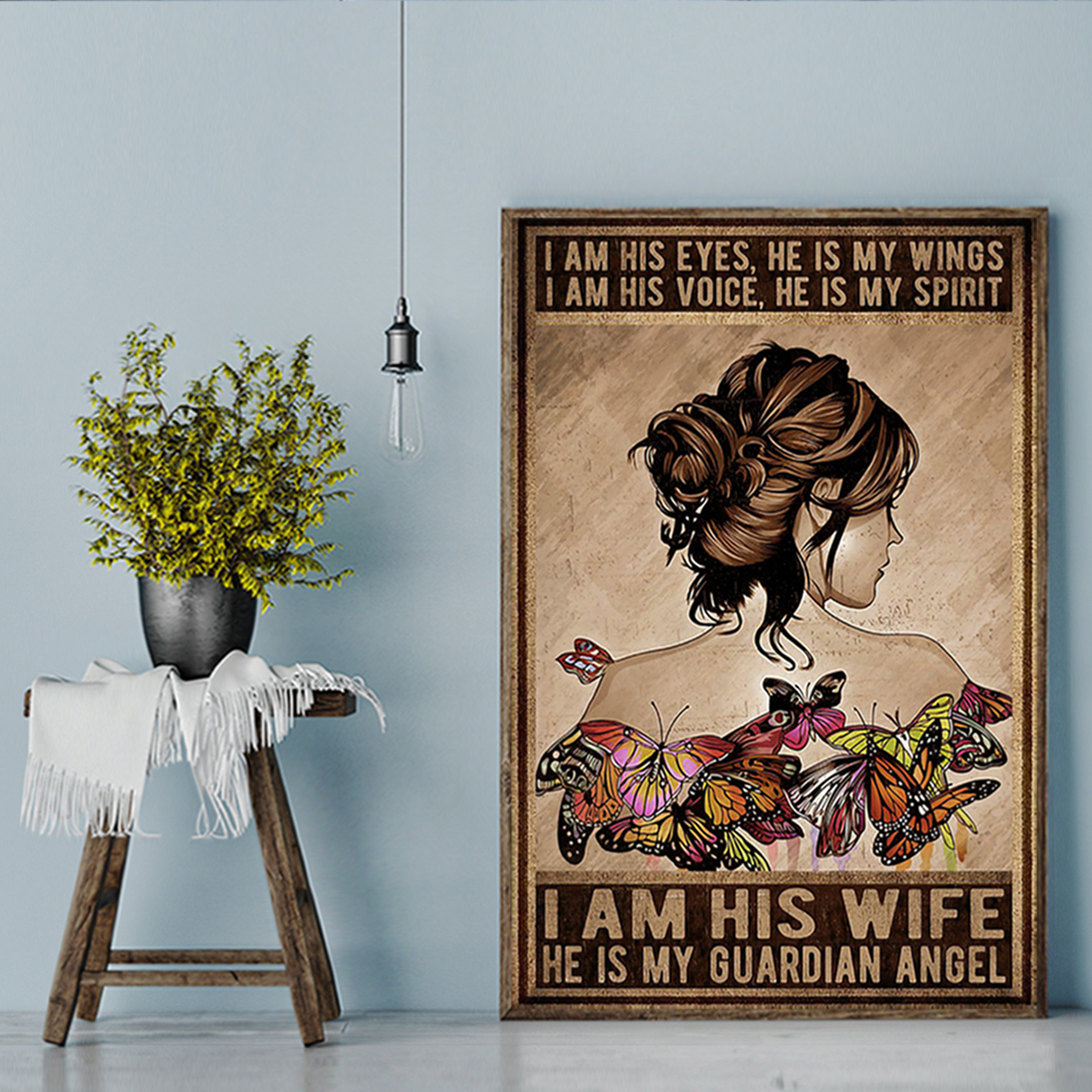 Butterfly girl I am his eyes he is my wings poster A2