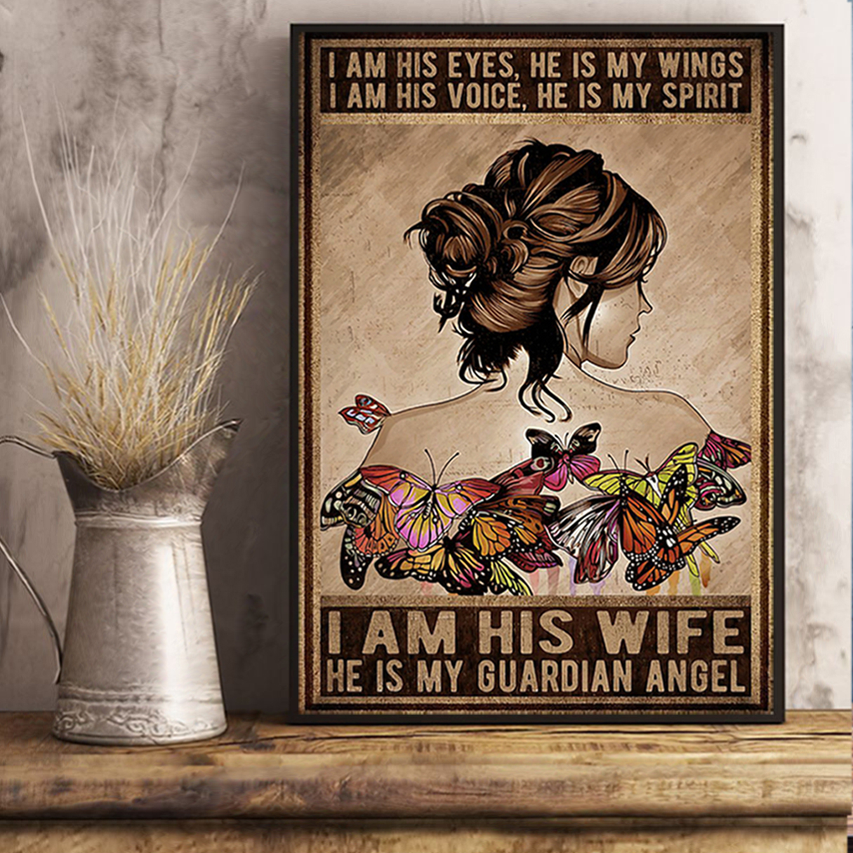 Butterfly girl I am his eyes he is my wings poster A3