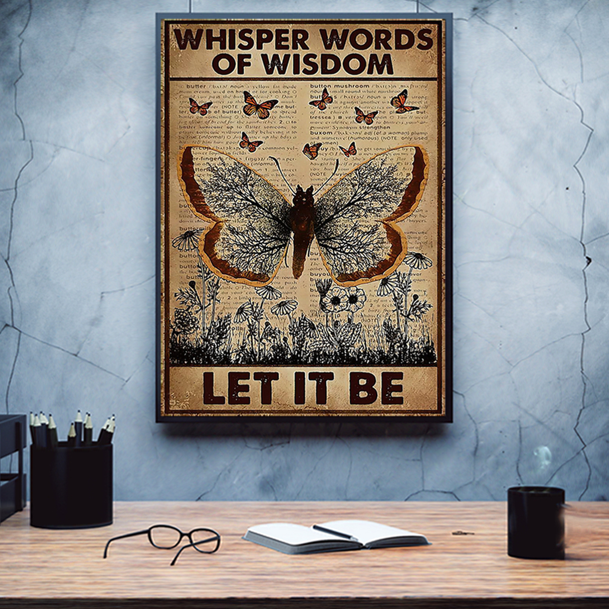 Butterfly whisper words of wisdom let it be poster A1