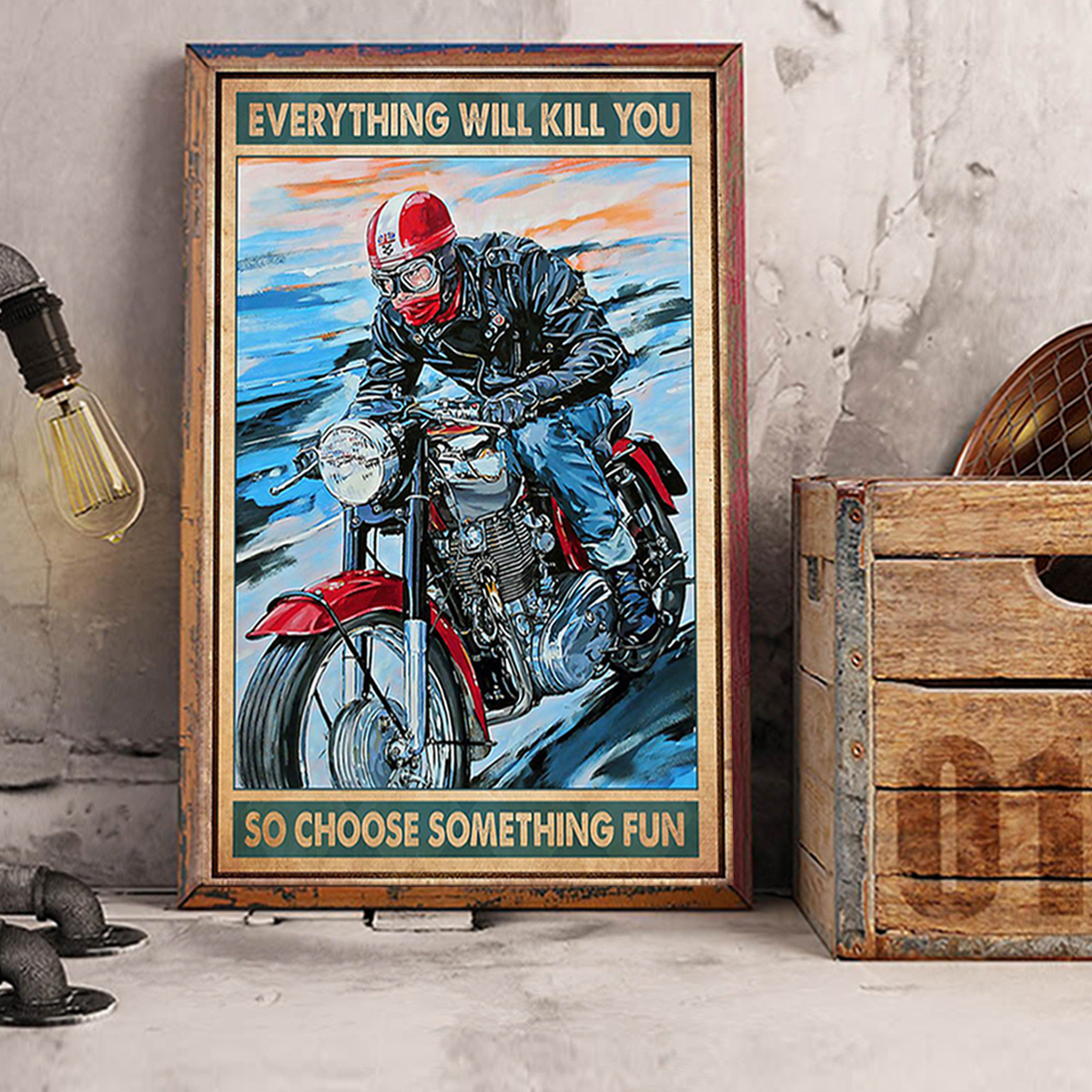 Caferacer everything will kill you so choose something fun poster A3