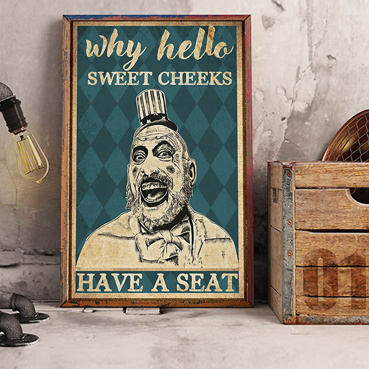 Captain spaulding why hello sweet cheeks have a seat poster A3