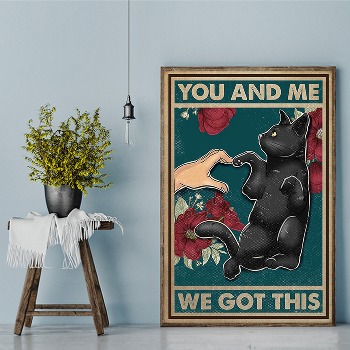 Cat paw and hand you and me we got this poster A1