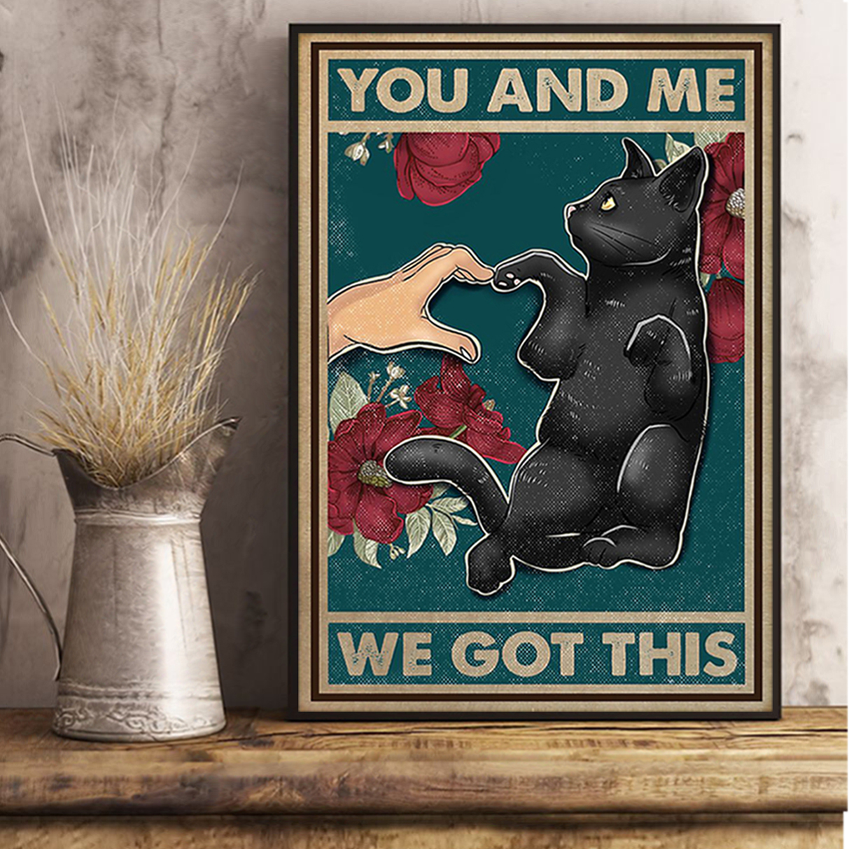 Cat paw and hand you and me we got this poster A2