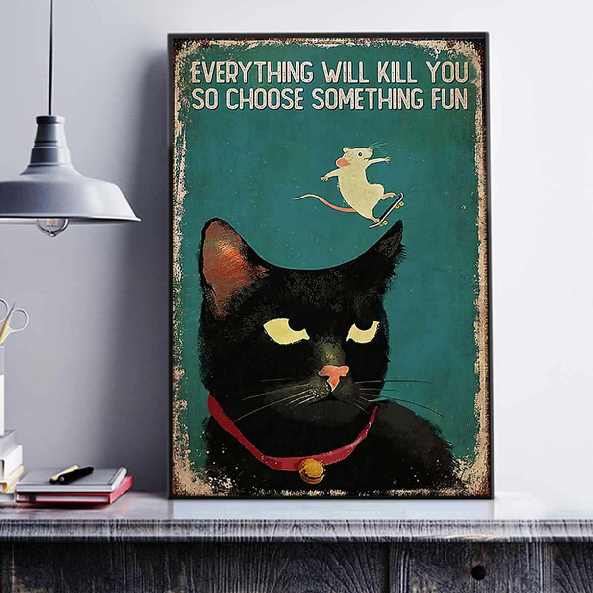 Cat skateboard mouse everything will kill you so choose something fun poster A2