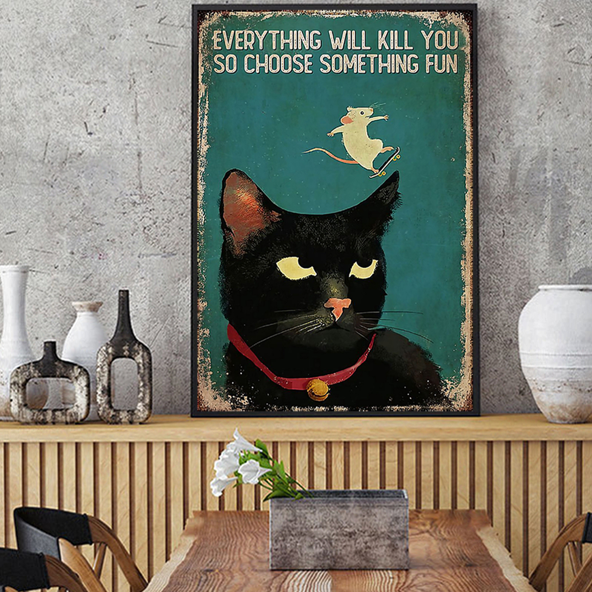 Cat skateboard mouse everything will kill you so choose something fun poster A3