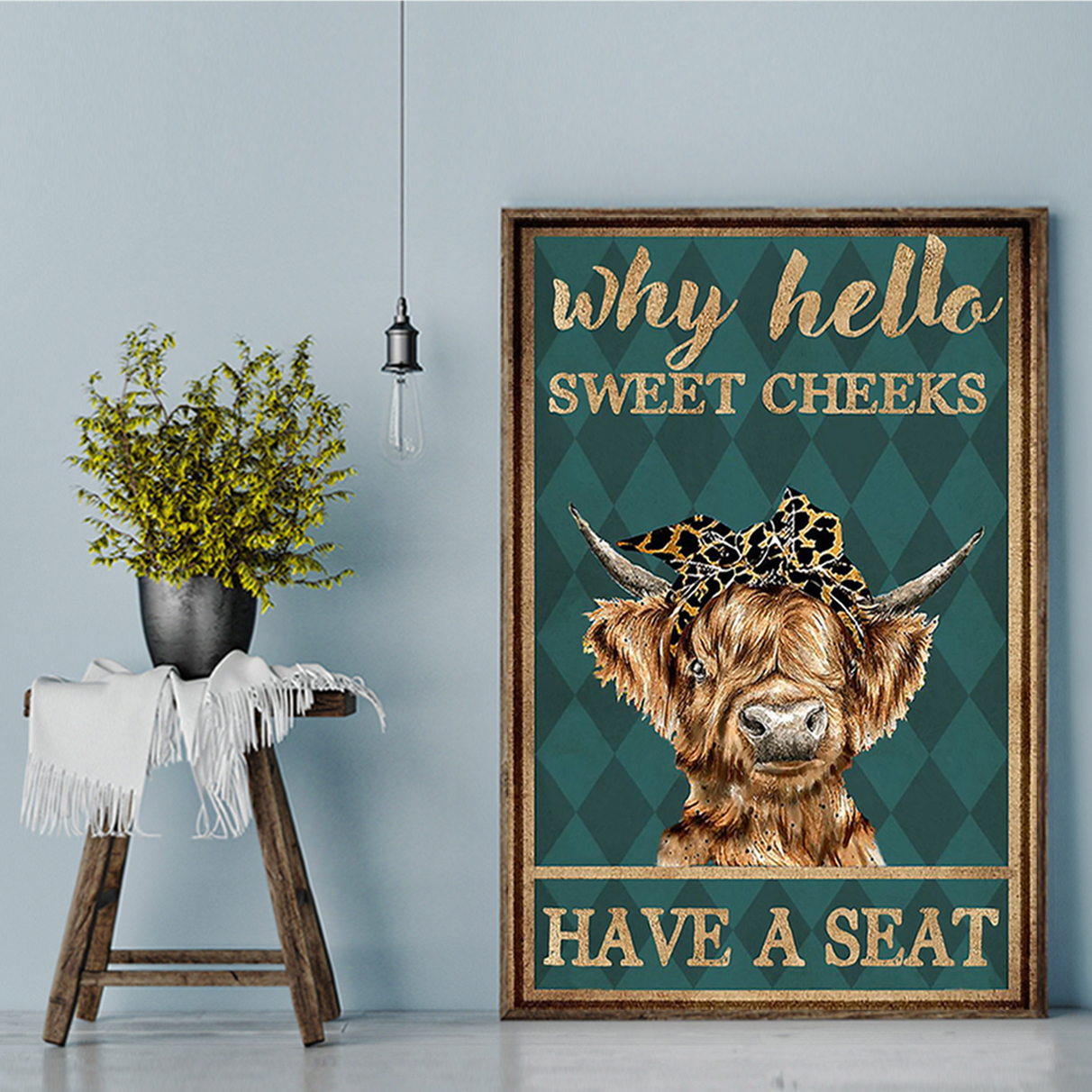 Cow highland cattle why hello sweet cheeks have a seat poster A1