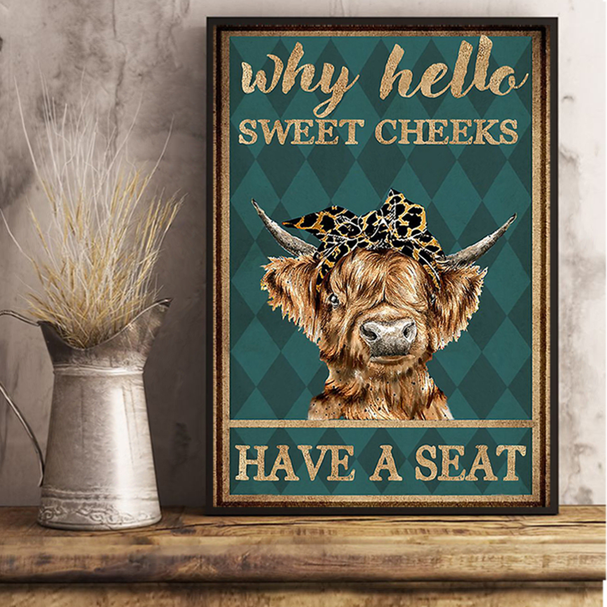 Cow highland cattle why hello sweet cheeks have a seat poster A2
