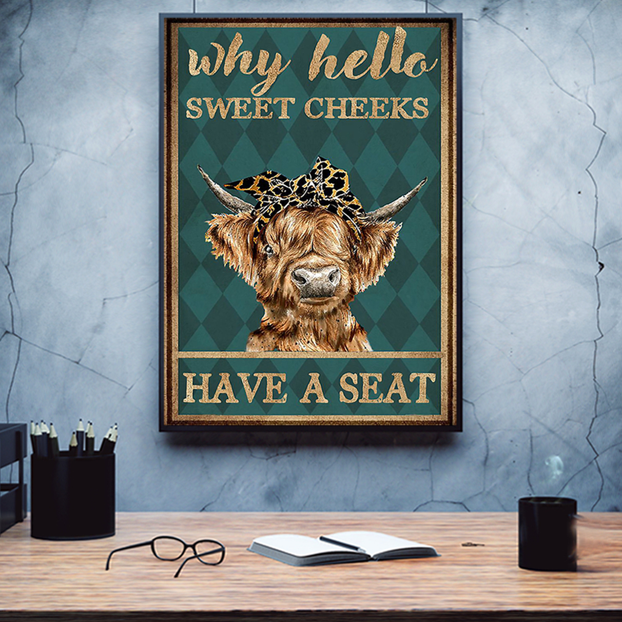Cow highland cattle why hello sweet cheeks have a seat poster A3