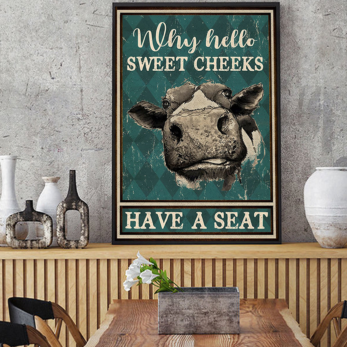 Cow why hello sweet cheeks have a seat poster A3