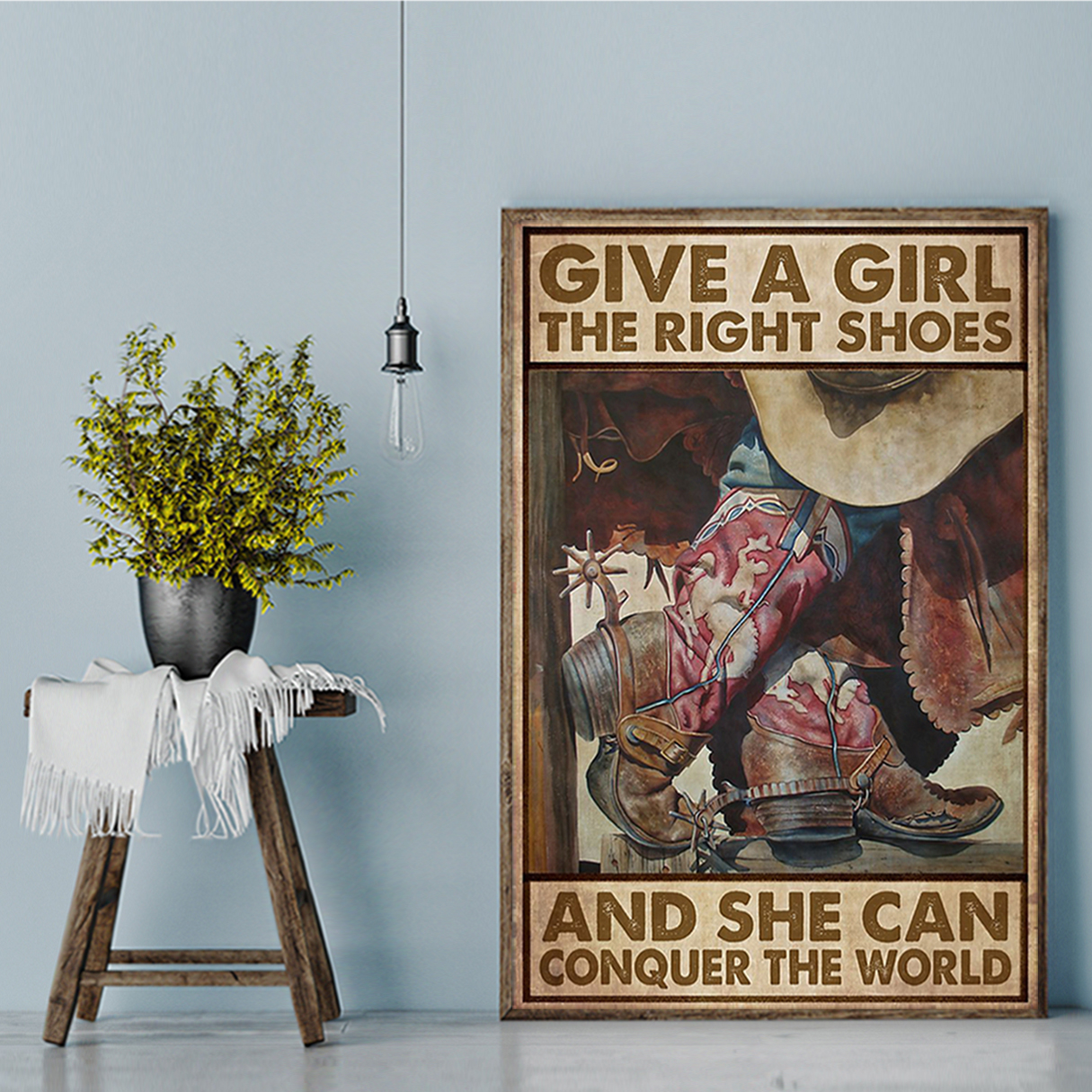 Cowgirl give a girl the right shoes and she can conquer the world poster A1