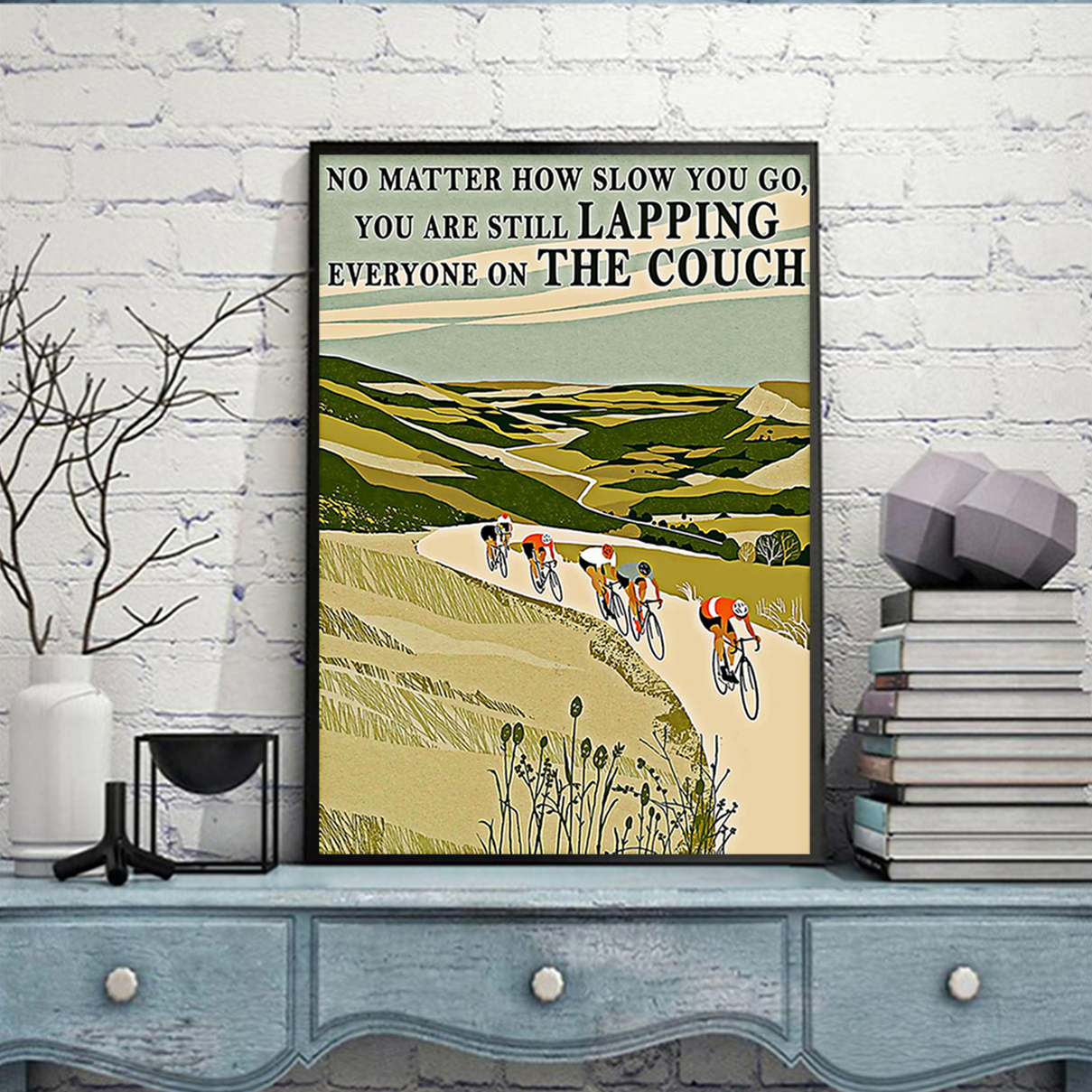 Cycling no matter how slow you go poster A3