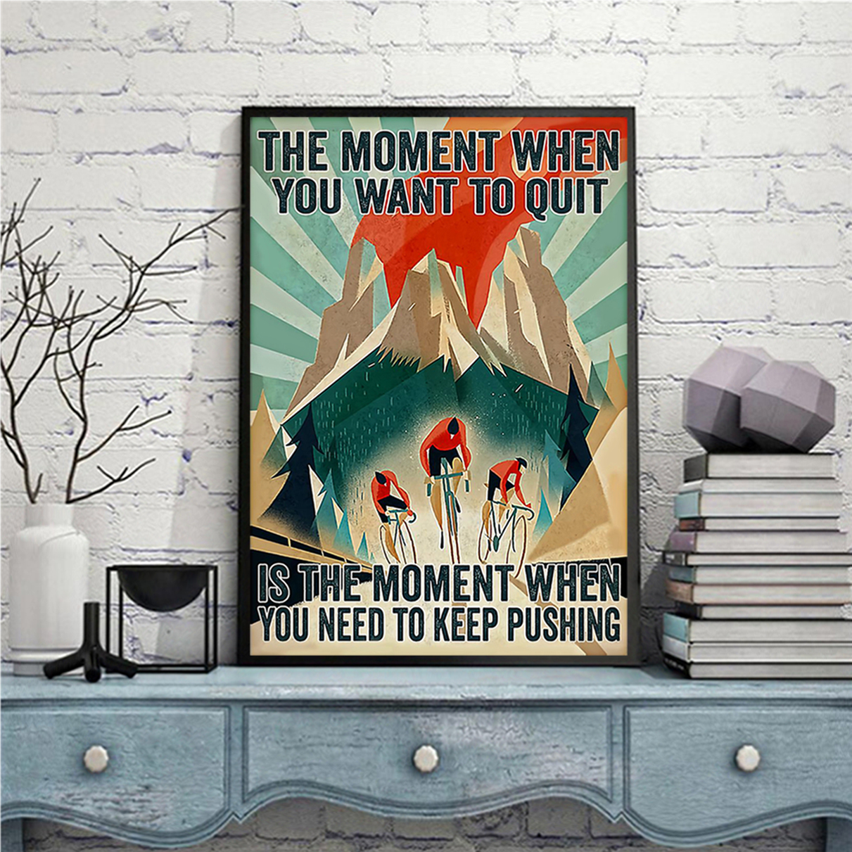 Cycling the moment when you want to quit poster A2