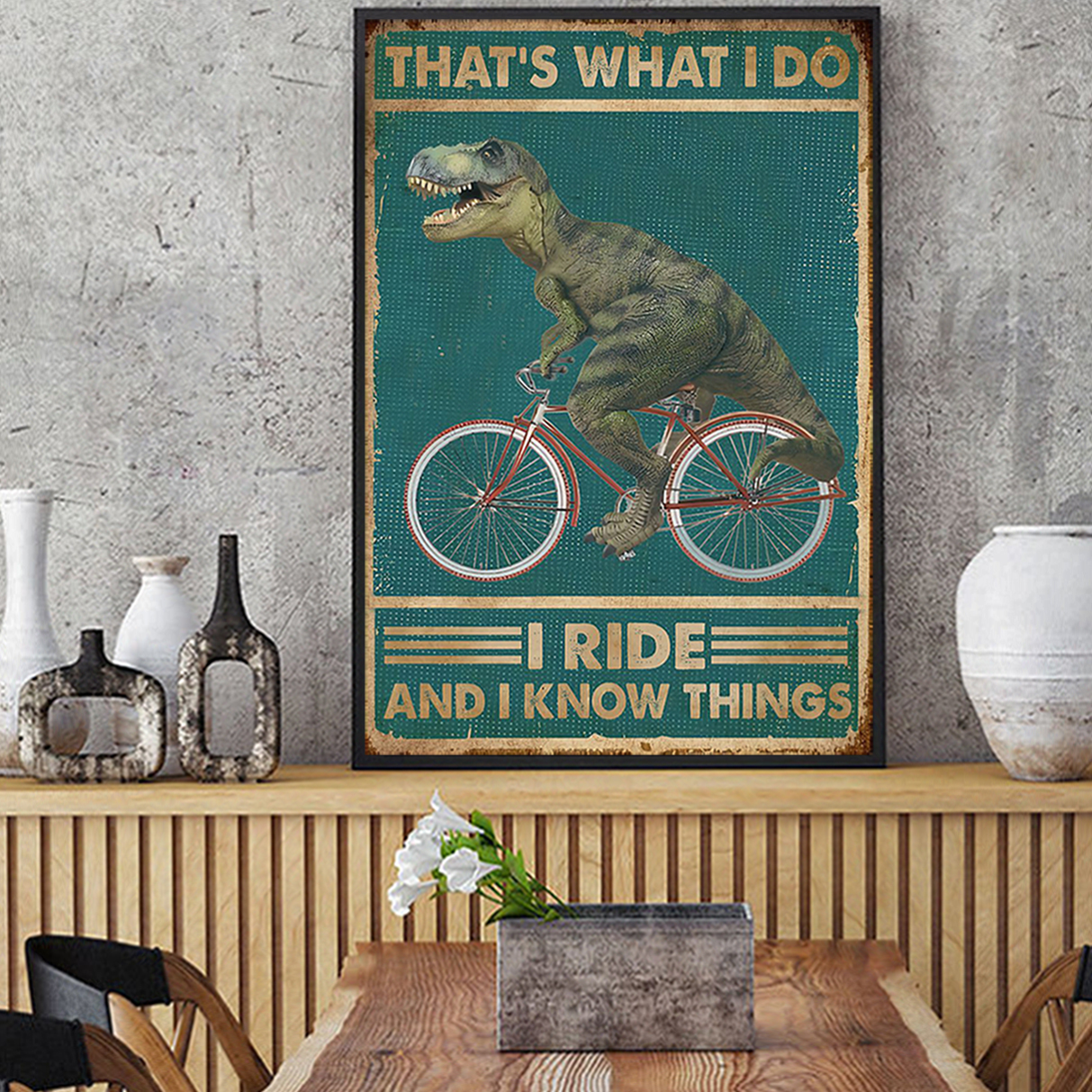 Dinosaur cycling that's what I do I ride amd I know things poster A1