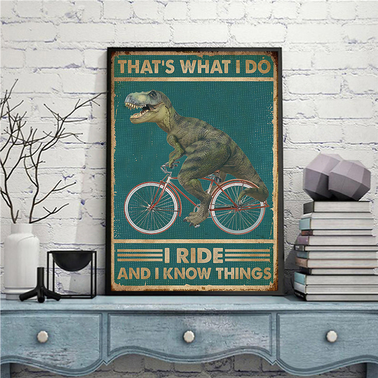 Dinosaur cycling that's what I do I ride amd I know things poster A2