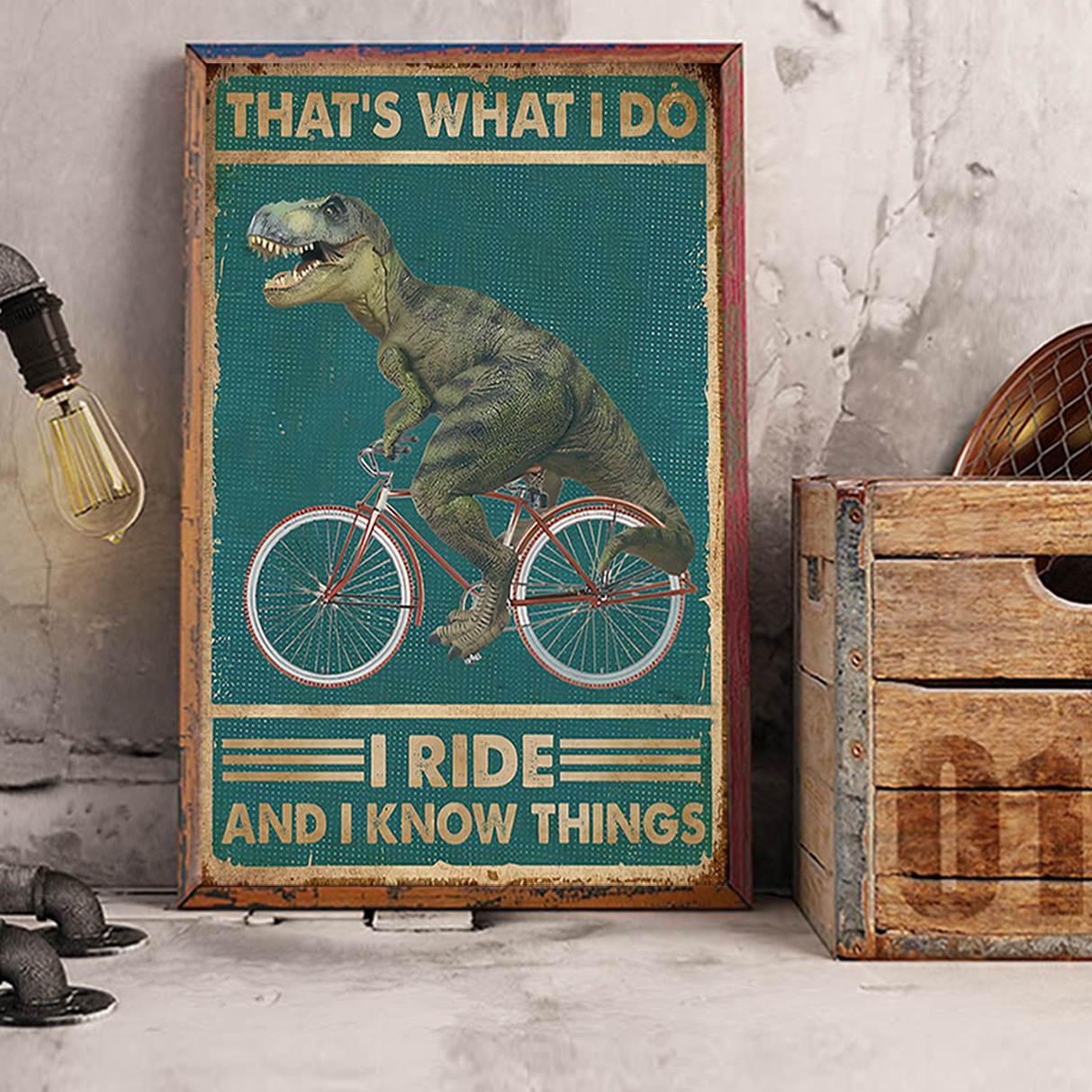 Dinosaur cycling that's what I do I ride amd I know things poster A3