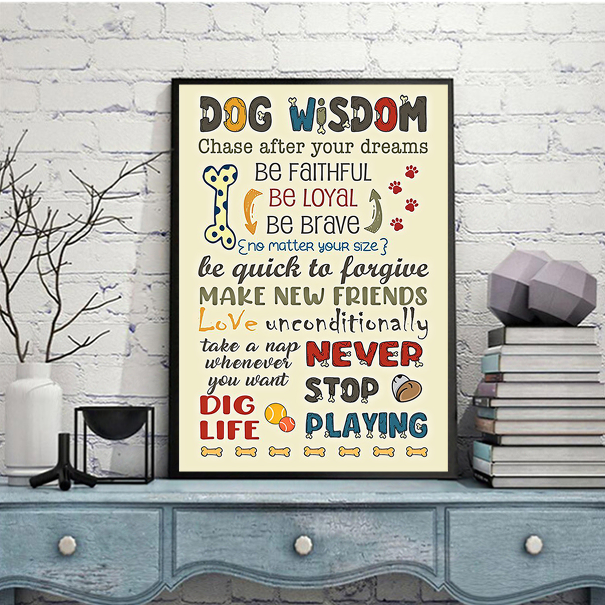 Dog wisdom chase after your dreams poster A1