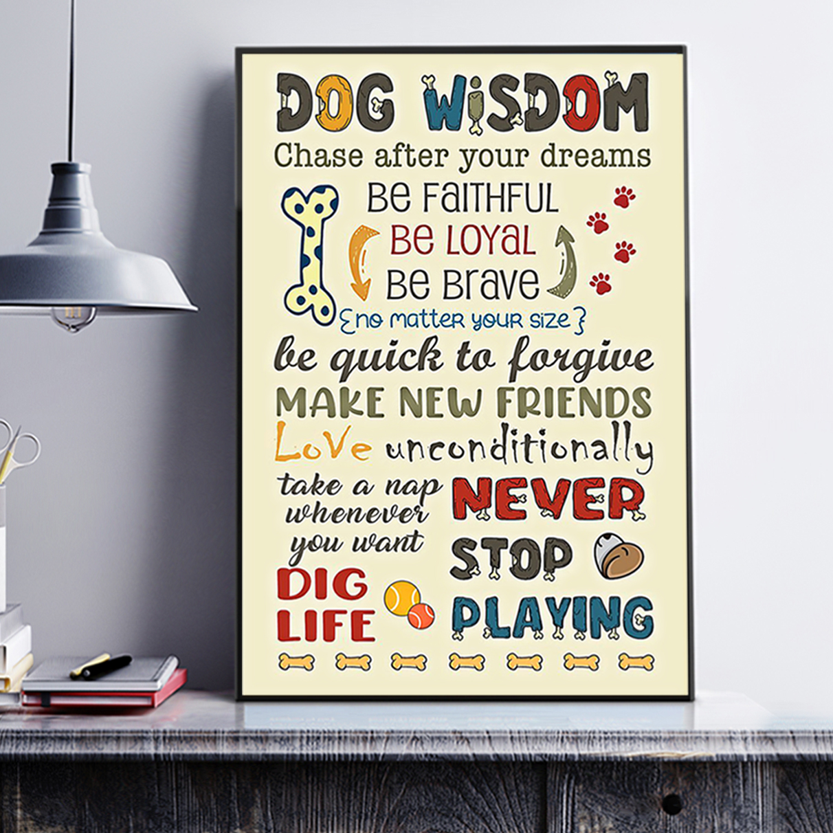 Dog wisdom chase after your dreams poster A2