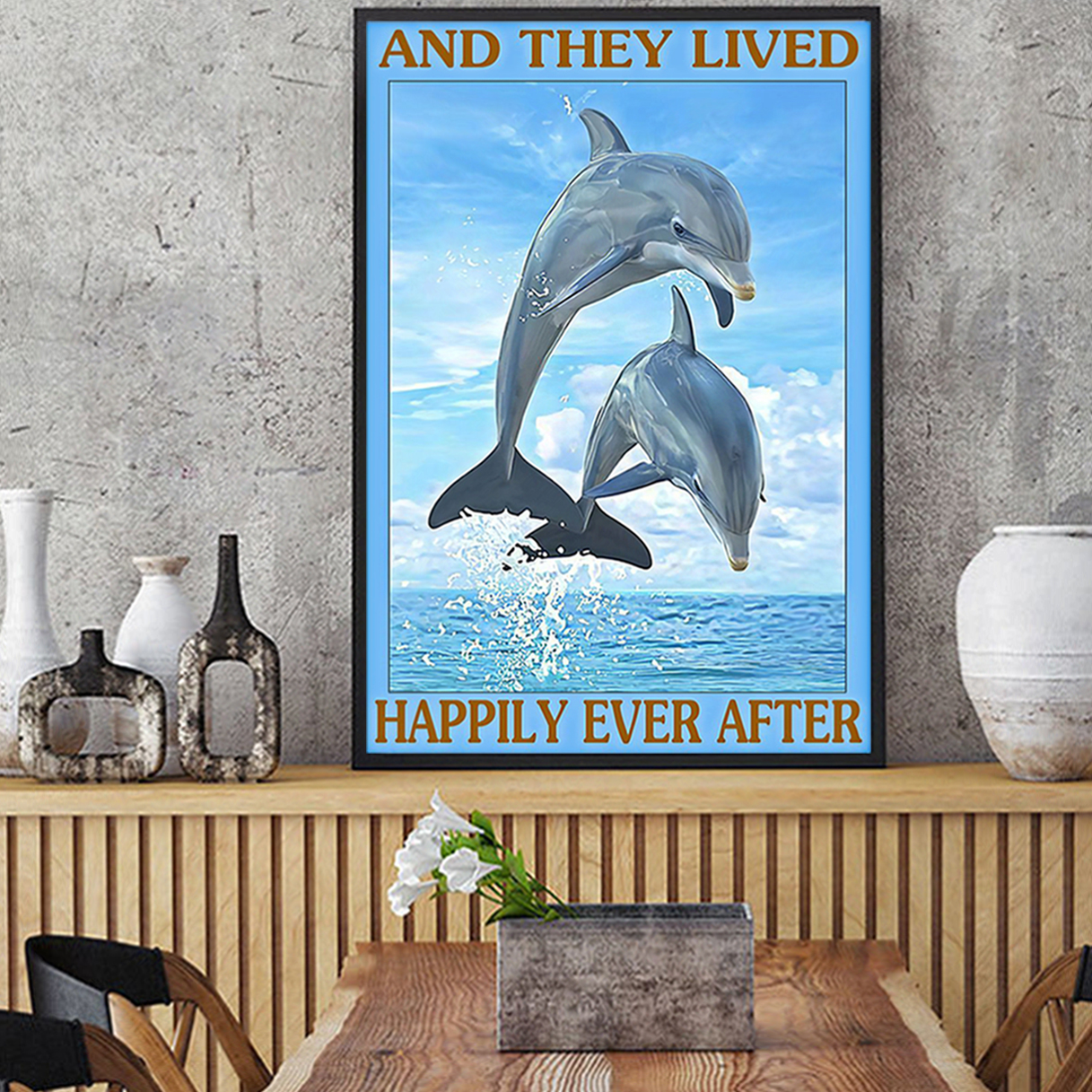 Dolphin and they lived happily ever after poster A1