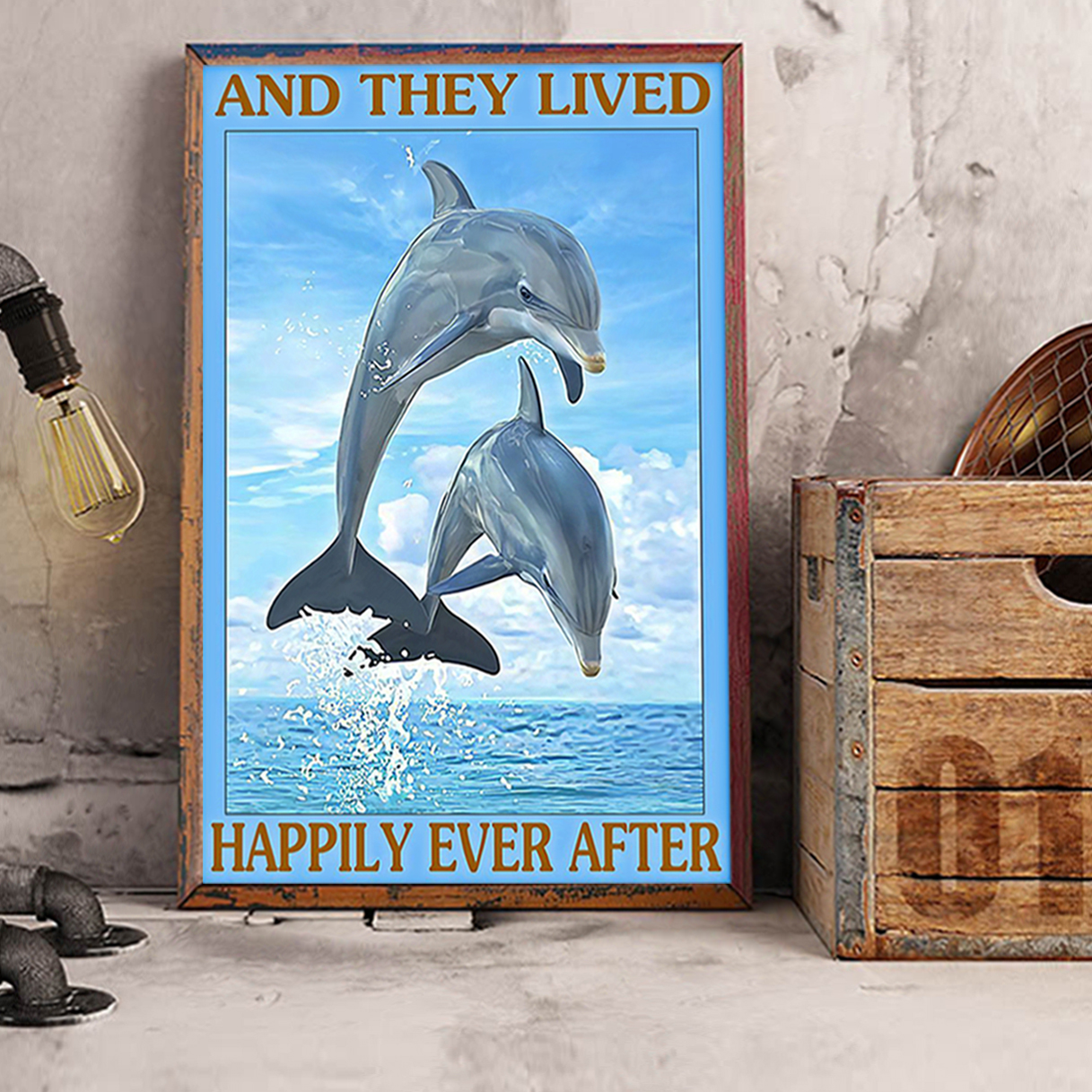 Dolphin and they lived happily ever after poster A3