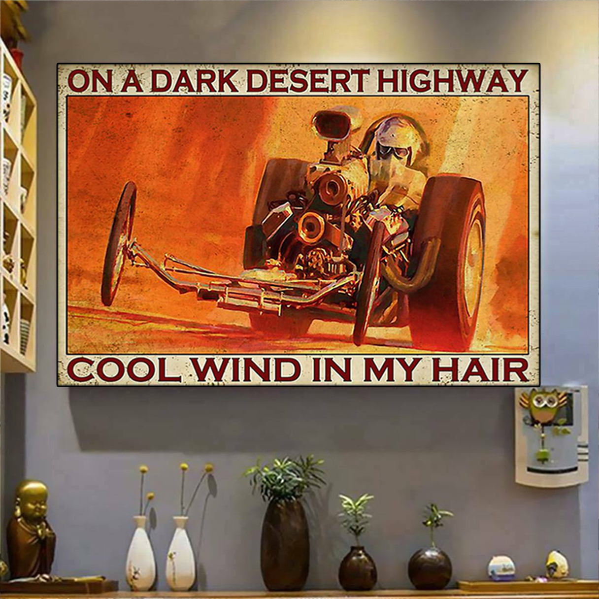 Drag racing on a dark desert highway cool wind in my hair poster A1