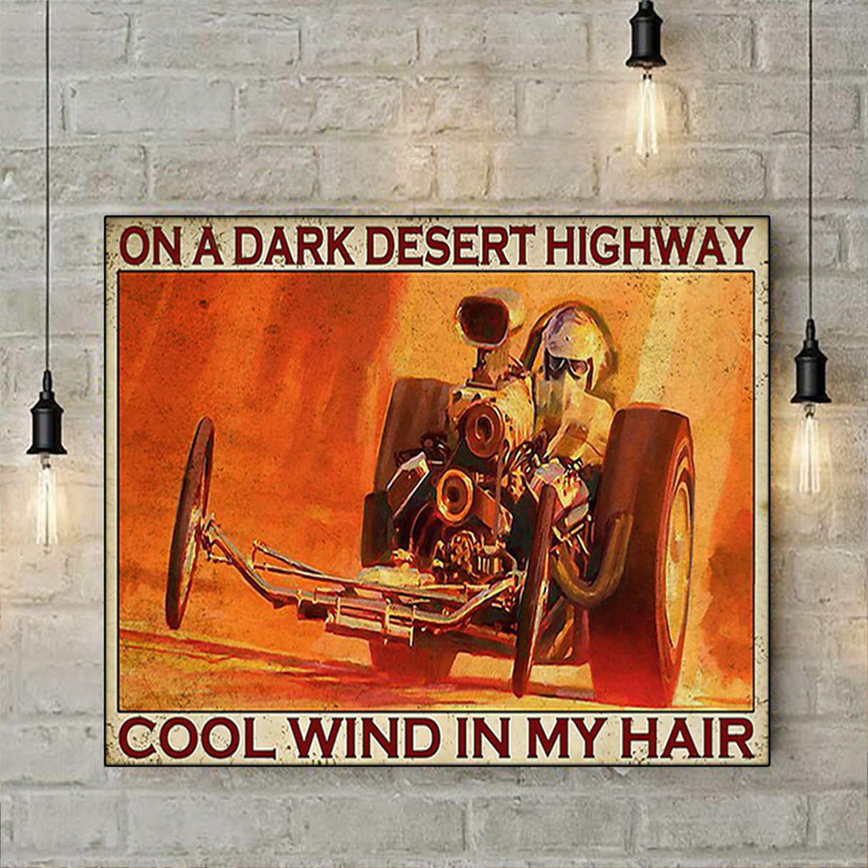 Drag racing on a dark desert highway cool wind in my hair poster A2
