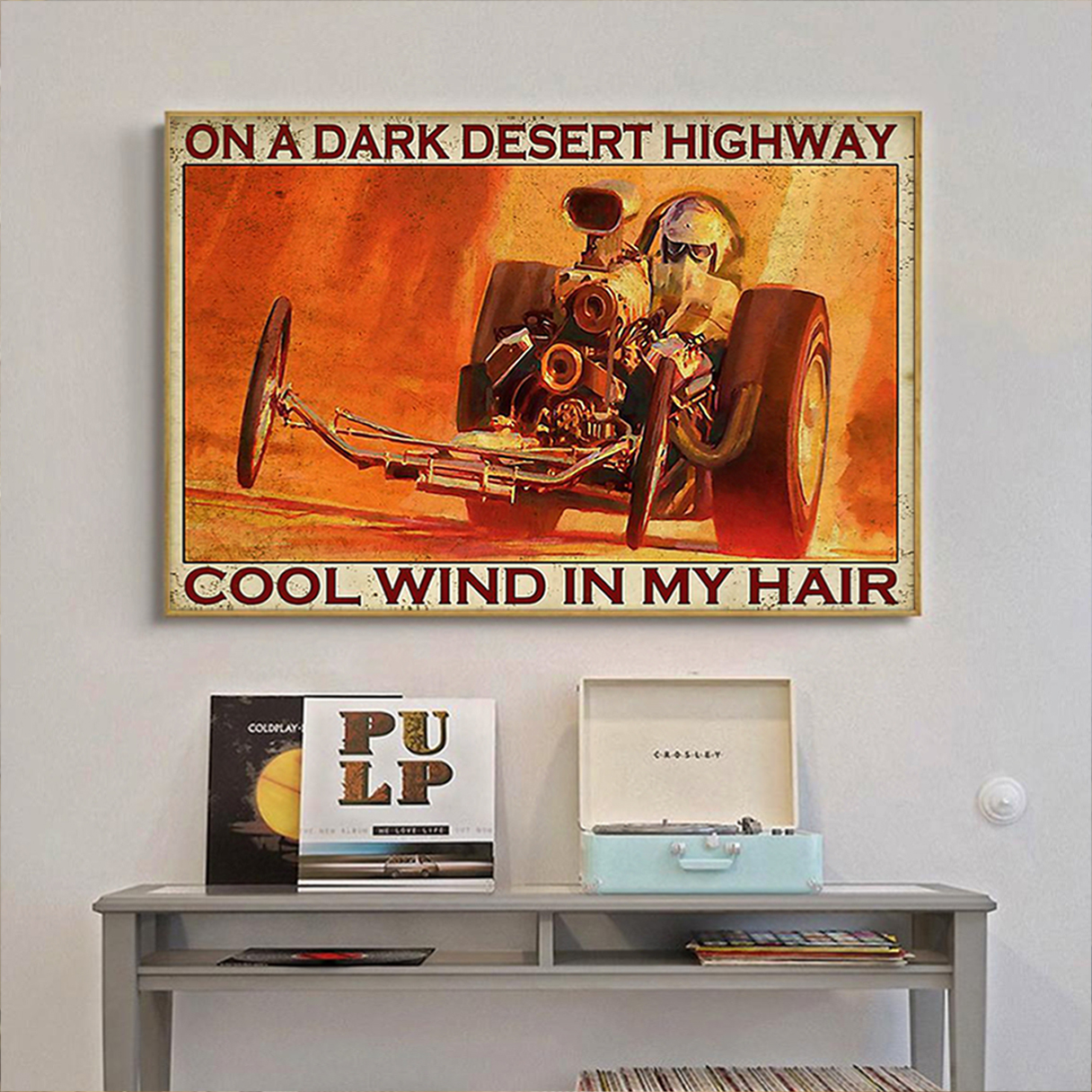 Drag racing on a dark desert highway cool wind in my hair poster A3