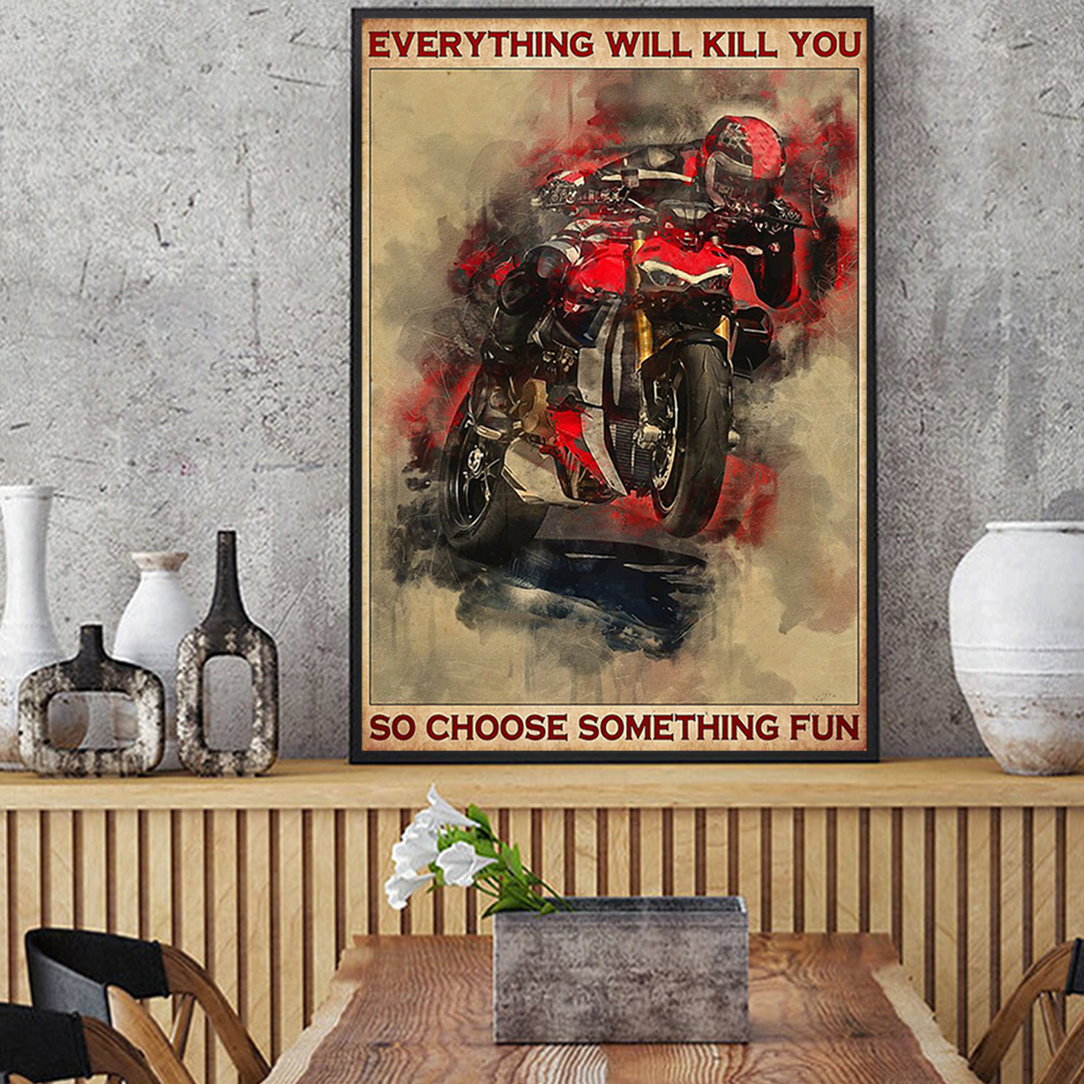 Ducati everything will kill you so choose something fun poster A1