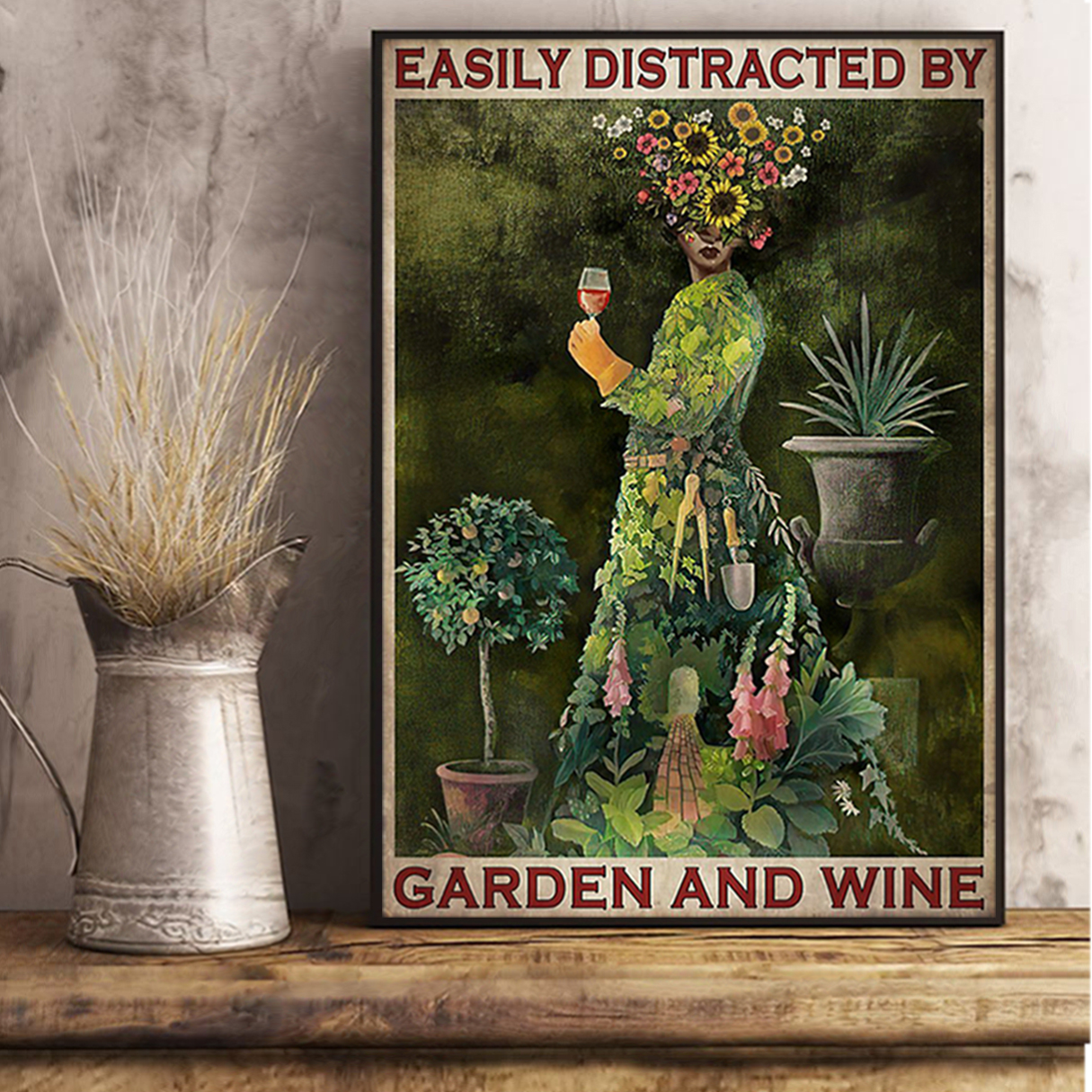Easily distracted by garden and wine poster A1
