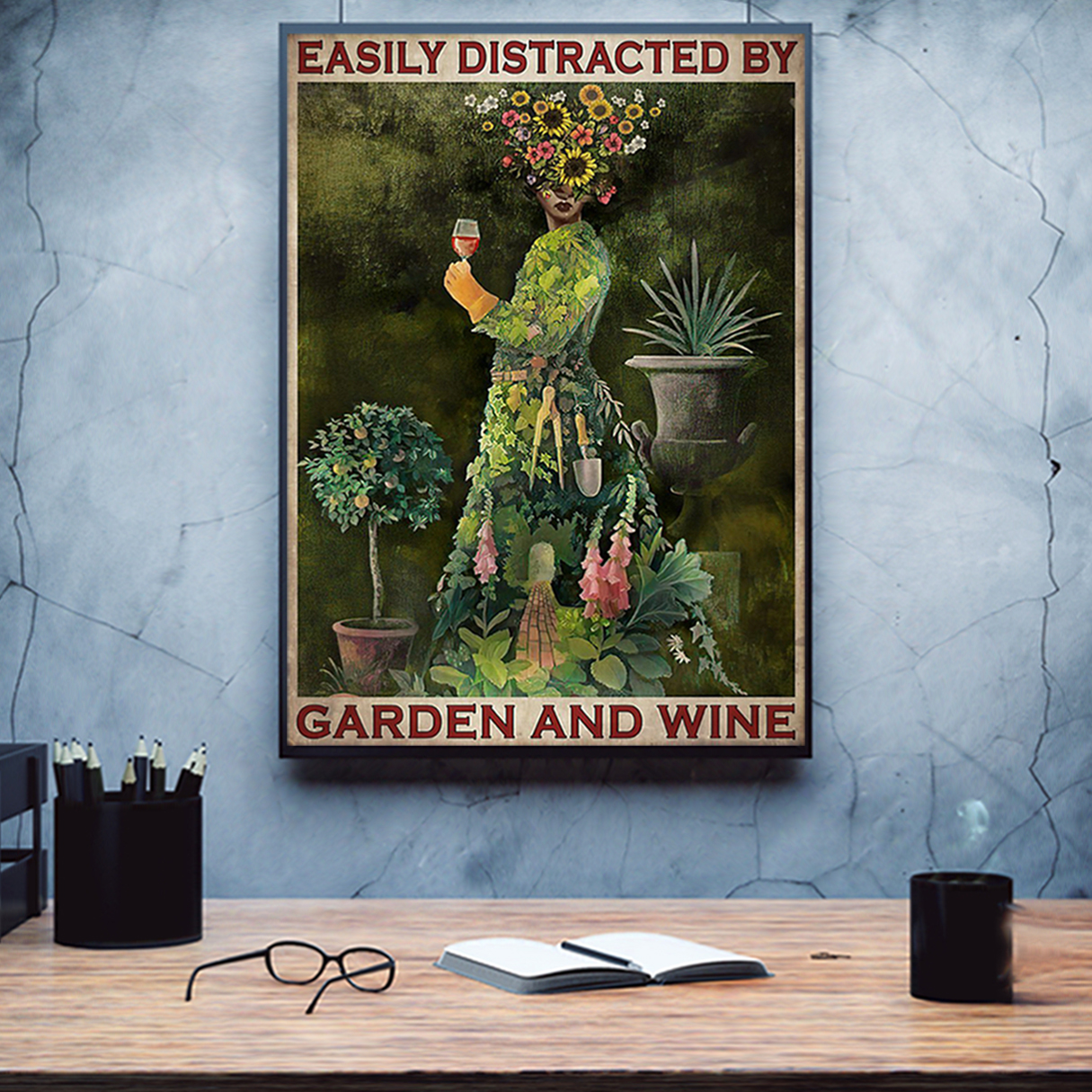 Easily distracted by garden and wine poster A2