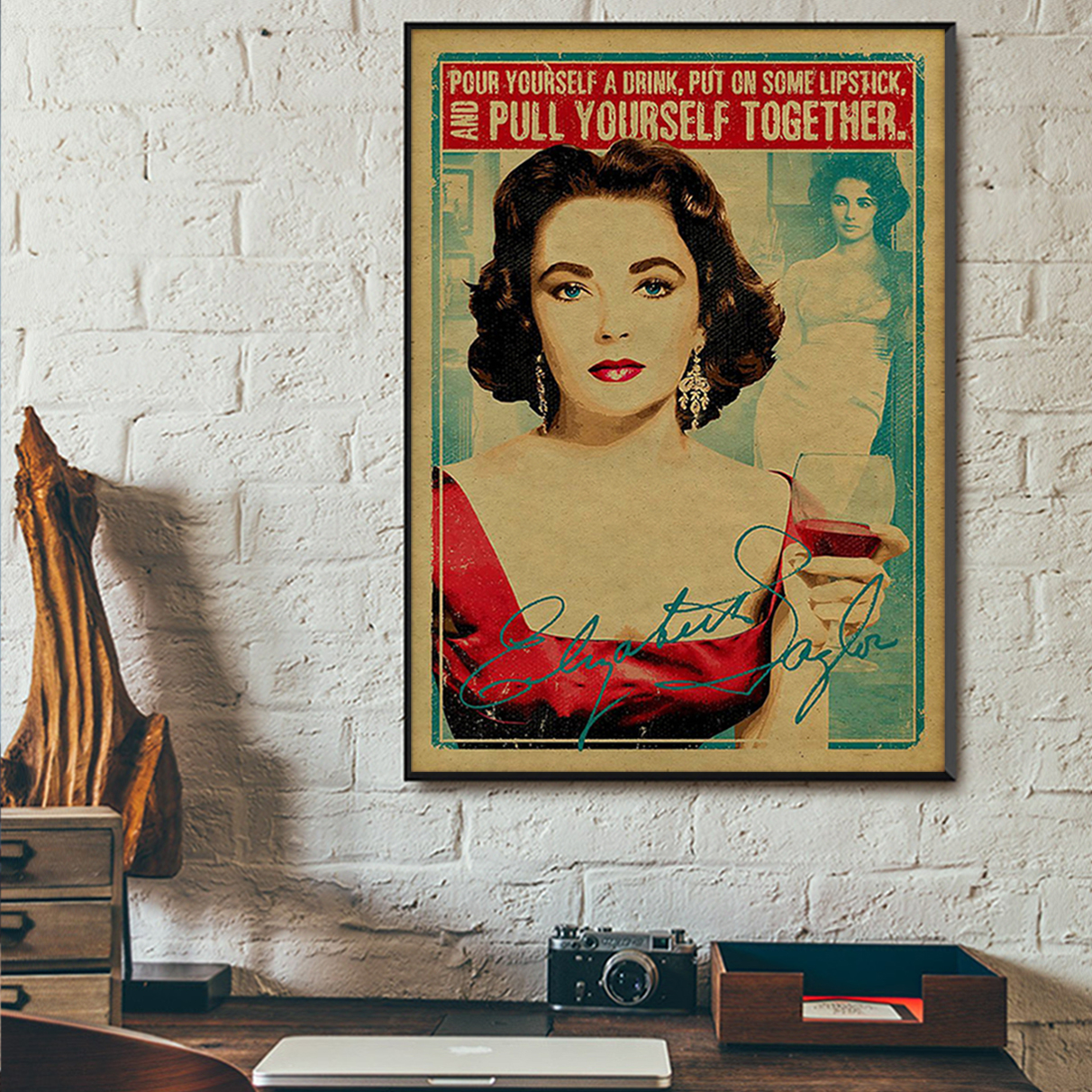Elizabeth taylor pour yourself a drink put on some lipstick poster A3