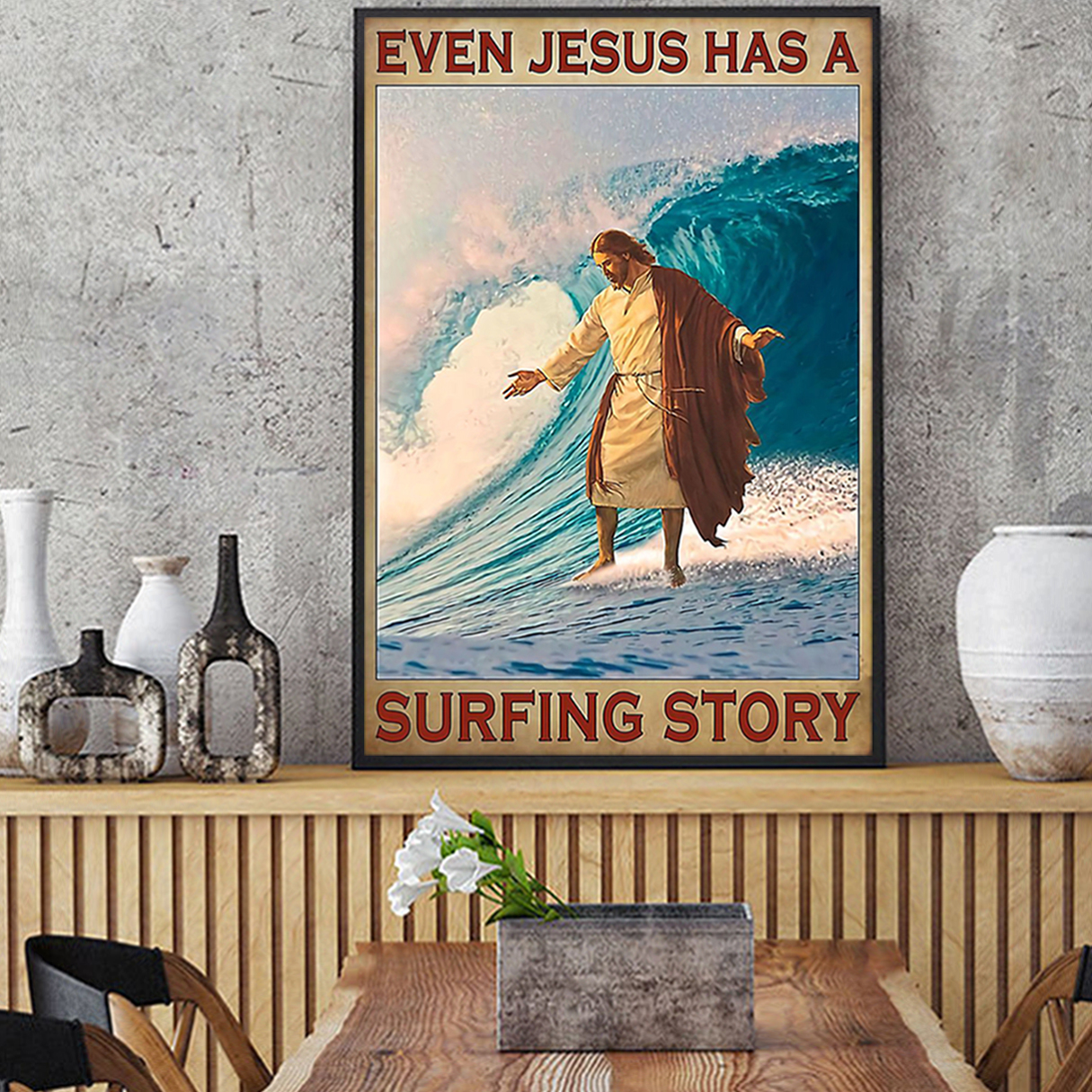 Even Jesus has a surfing story poster A1
