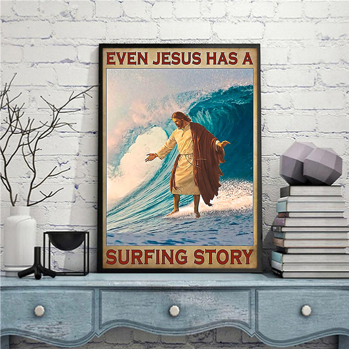 Even Jesus has a surfing story poster A2
