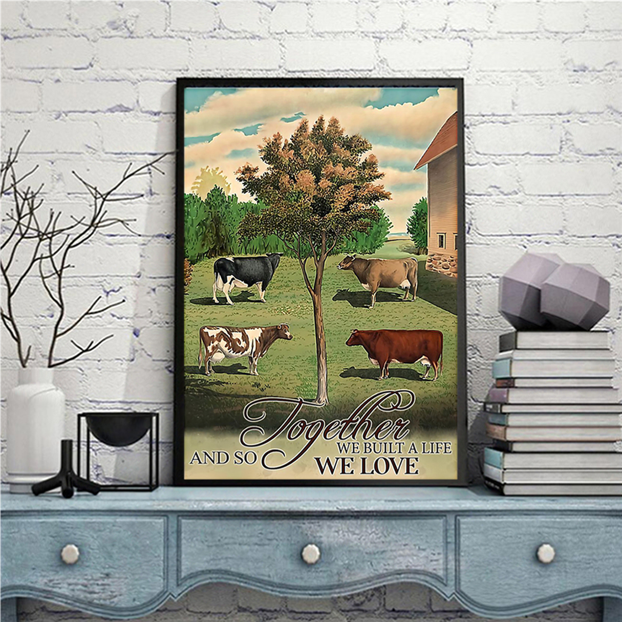 Farmer together we built a life and so we love poster A1