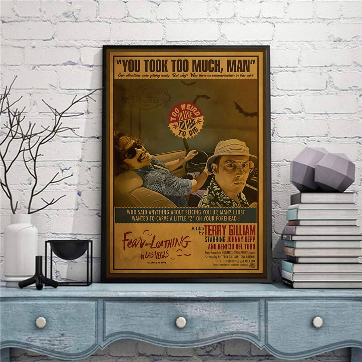 Fear and loathing in las vegas you took too much man poster A1