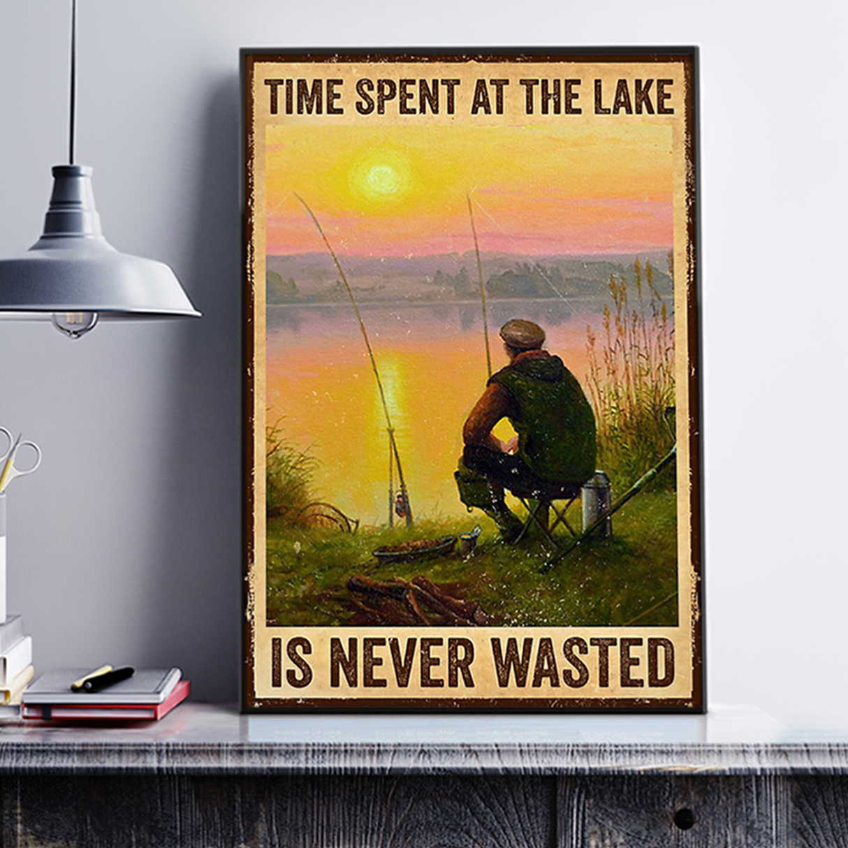 Fishing time spent at the lake is never wasted poster A2