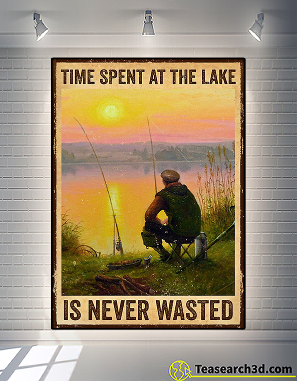 Fishing time spent at the lake is never wasted poster