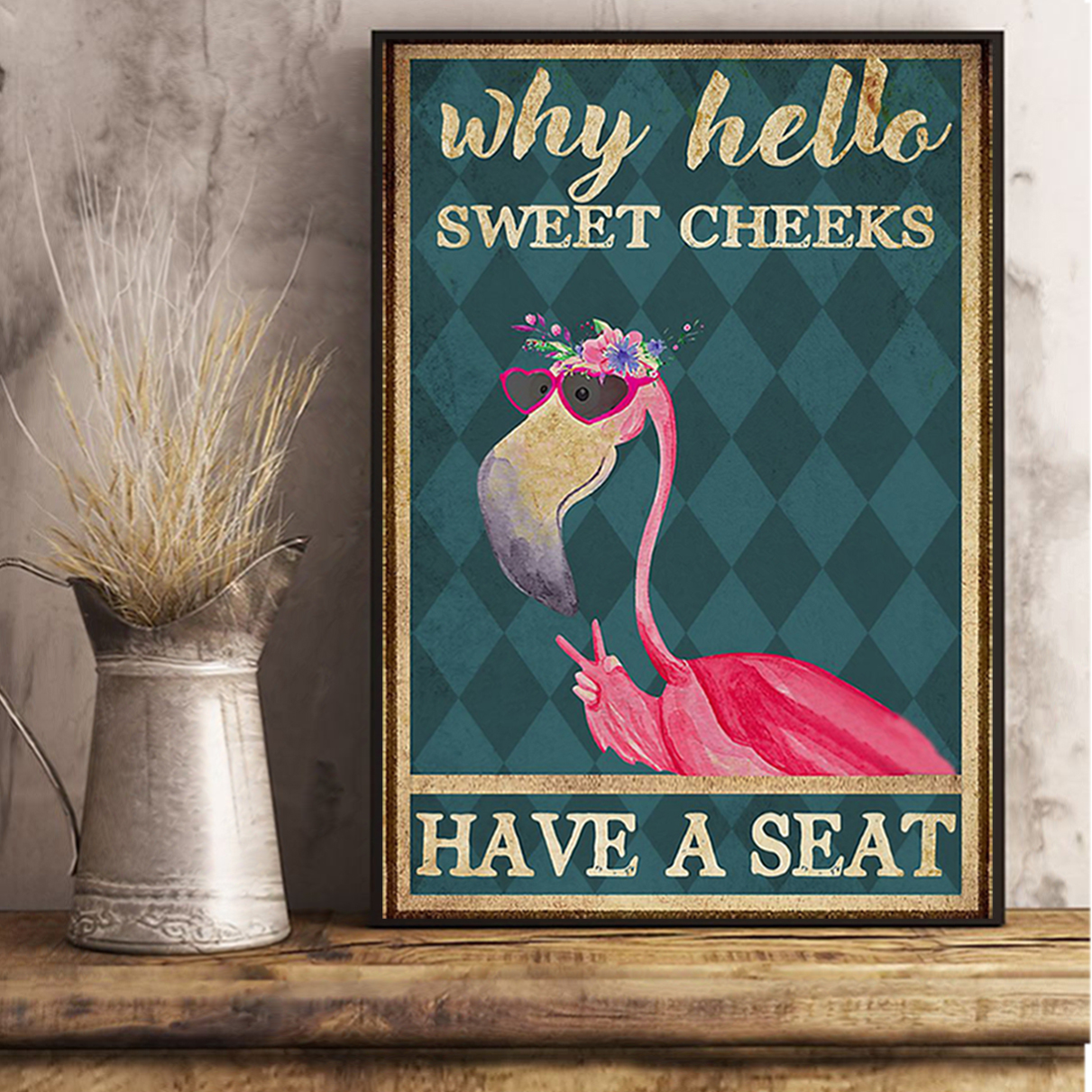 Flamingo why hello sweet cheeks have a seat poster A1