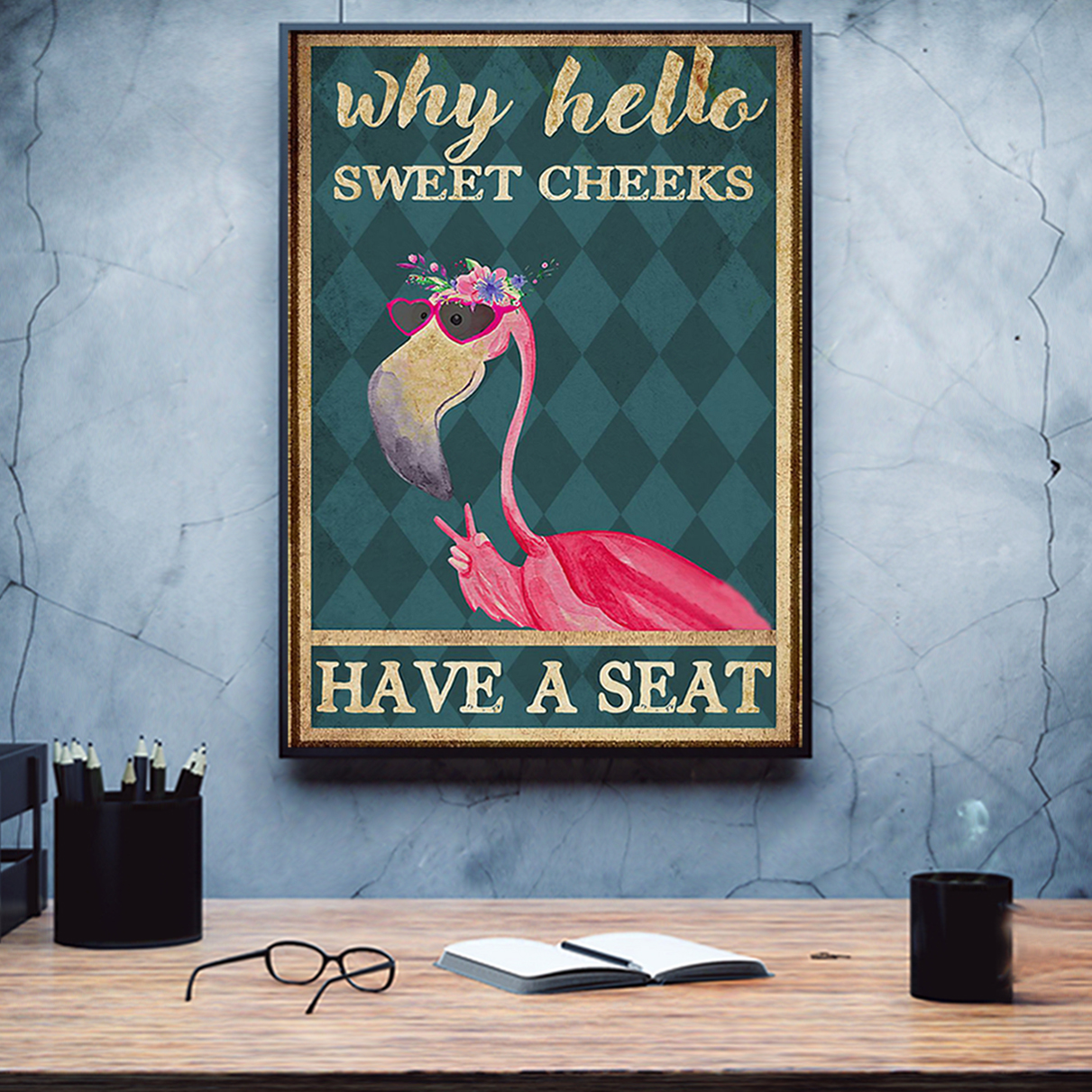Flamingo why hello sweet cheeks have a seat poster A2