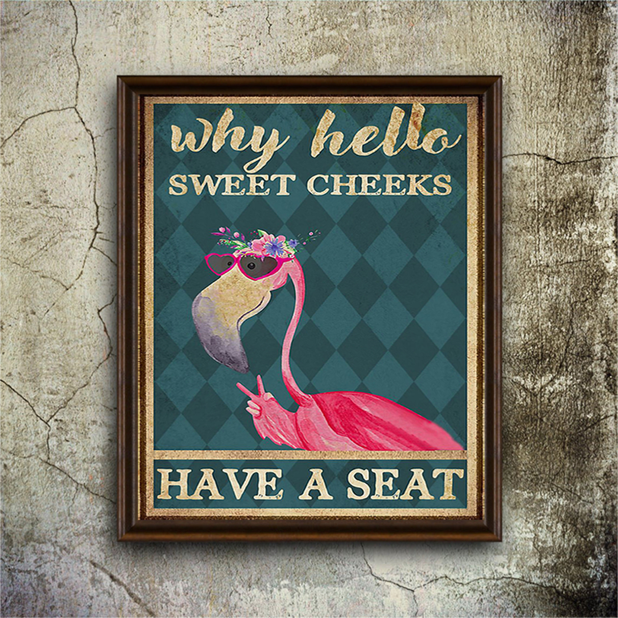 Flamingo why hello sweet cheeks have a seat poster A3