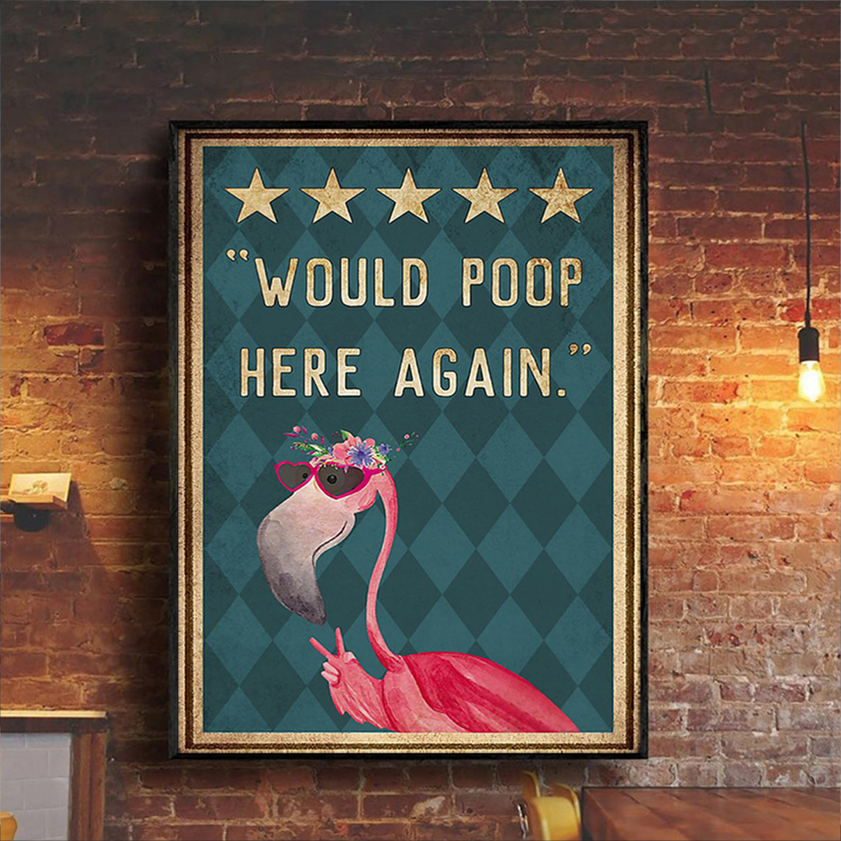 Flamingo would poop here again poster A1