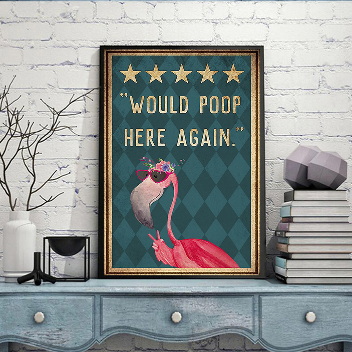 Flamingo would poop here again poster A3